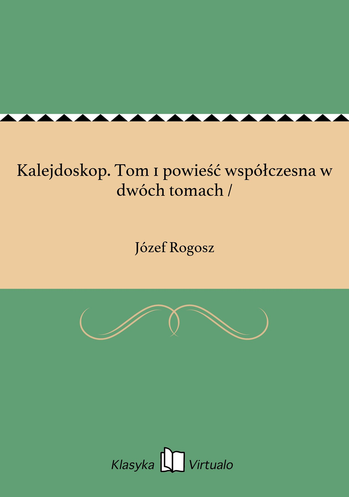 Kalejdoskop. Tom 1 powieść współczesna w dwóch tomach / - Ebook (Książka EPUB) do pobrania w formacie EPUB