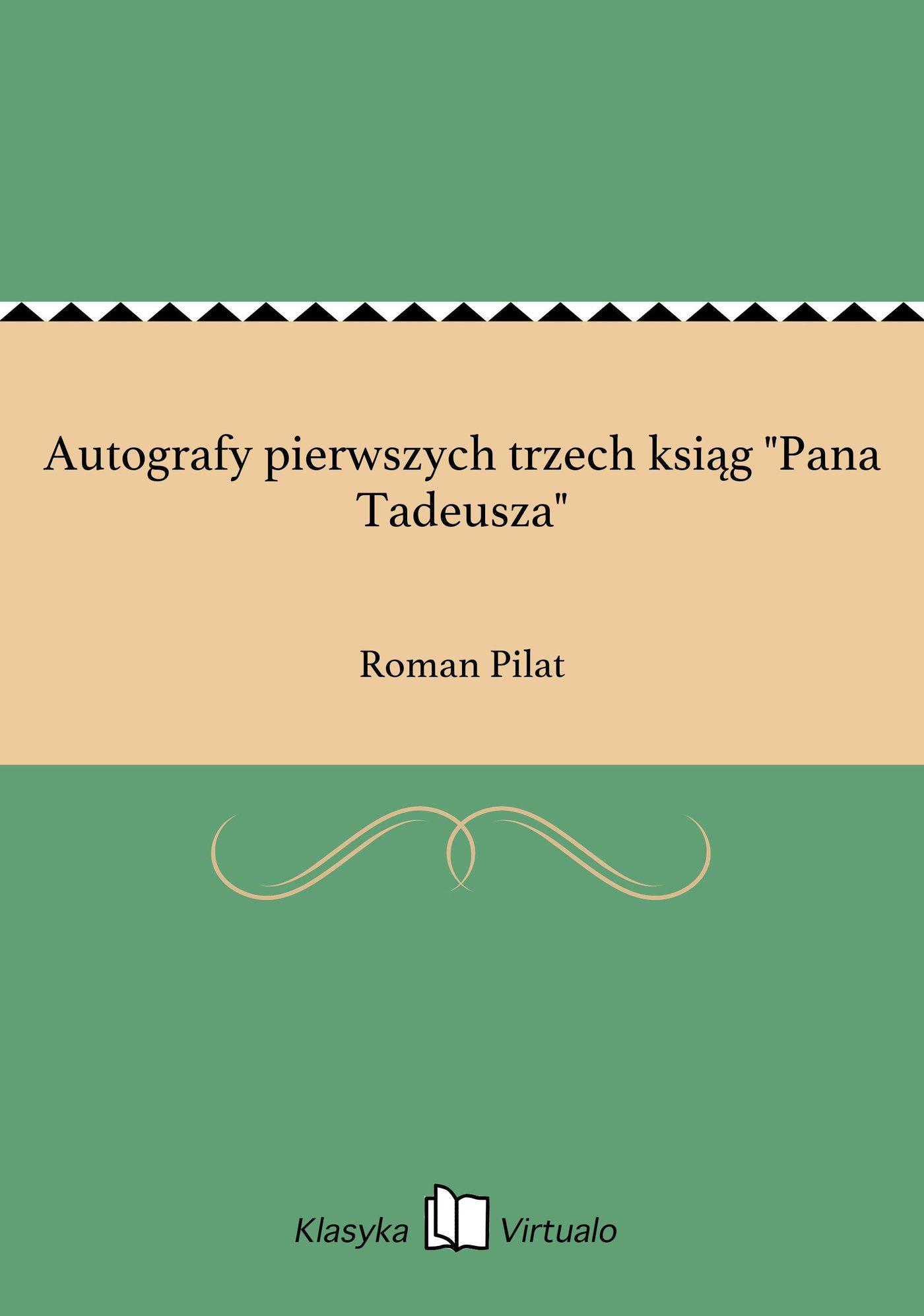 """Autografy pierwszych trzech ksiąg """"Pana Tadeusza"""" - Ebook (Książka EPUB) do pobrania w formacie EPUB"""