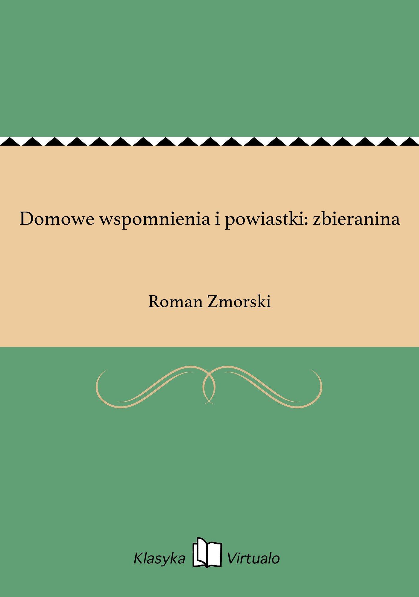 Domowe wspomnienia i powiastki: zbieranina - Ebook (Książka EPUB) do pobrania w formacie EPUB