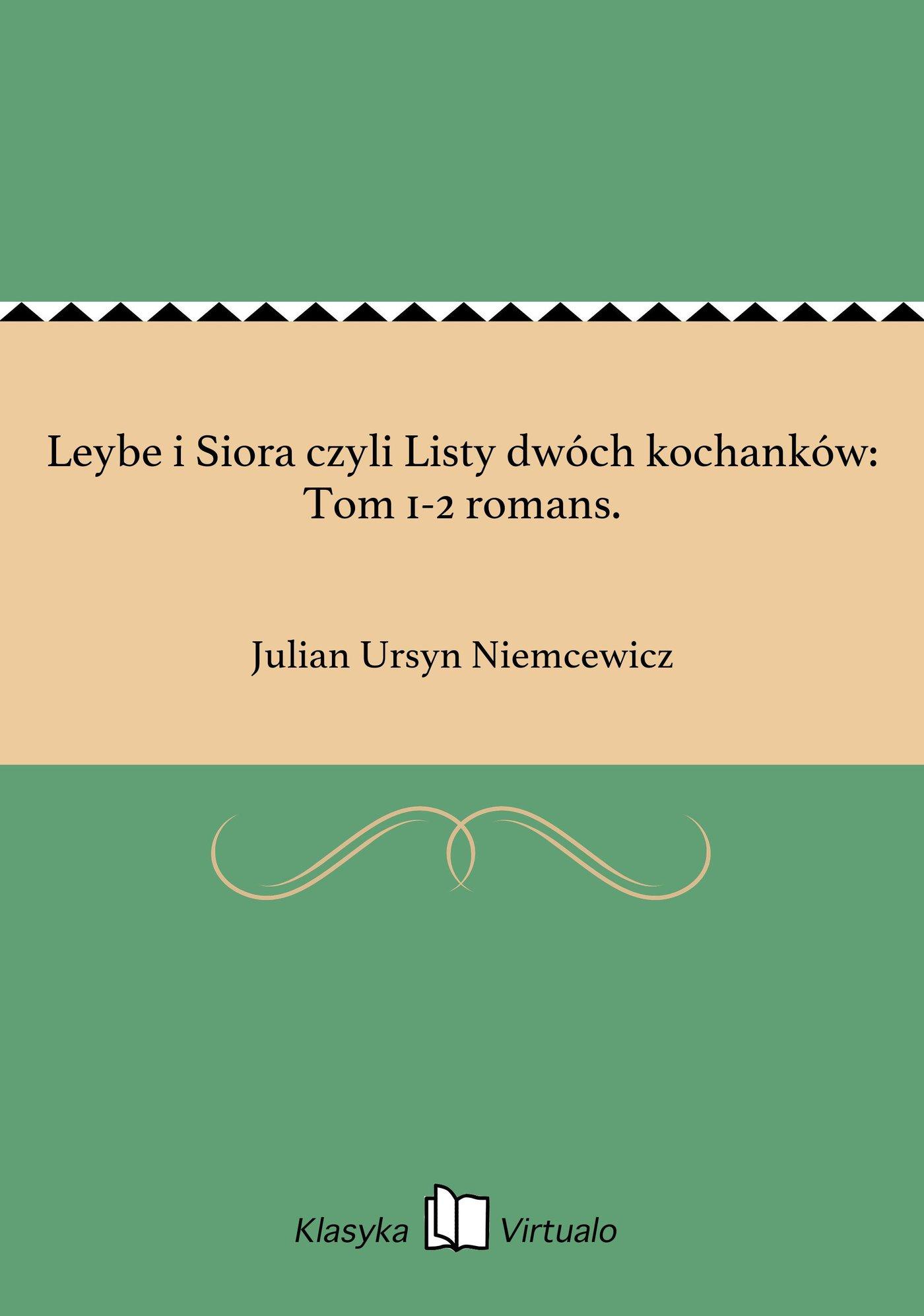 Leybe i Siora czyli Listy dwóch kochanków: Tom 1-2 romans. - Ebook (Książka EPUB) do pobrania w formacie EPUB