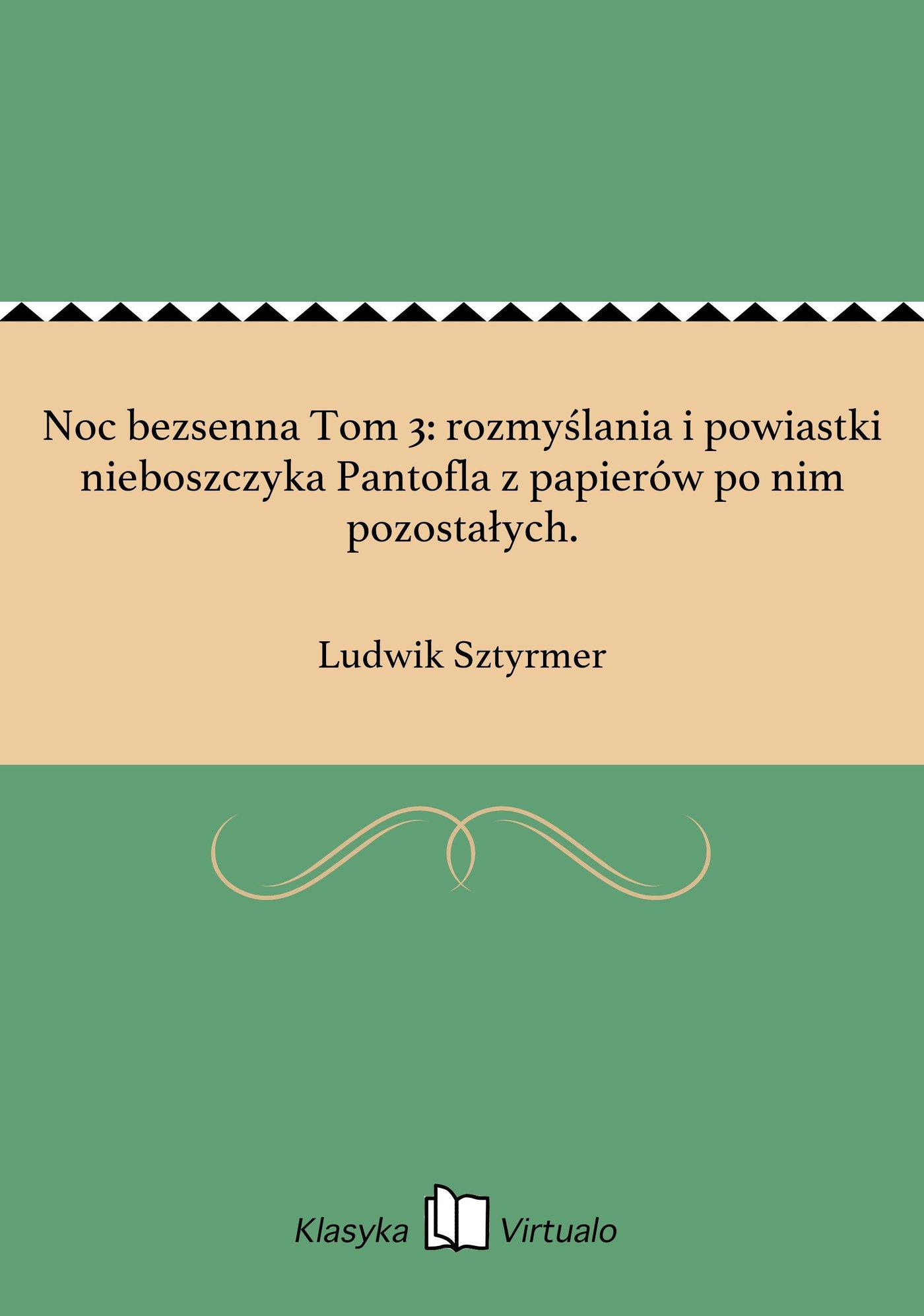 Noc bezsenna Tom 3: rozmyślania i powiastki nieboszczyka Pantofla z papierów po nim pozostałych. - Ebook (Książka EPUB) do pobrania w formacie EPUB