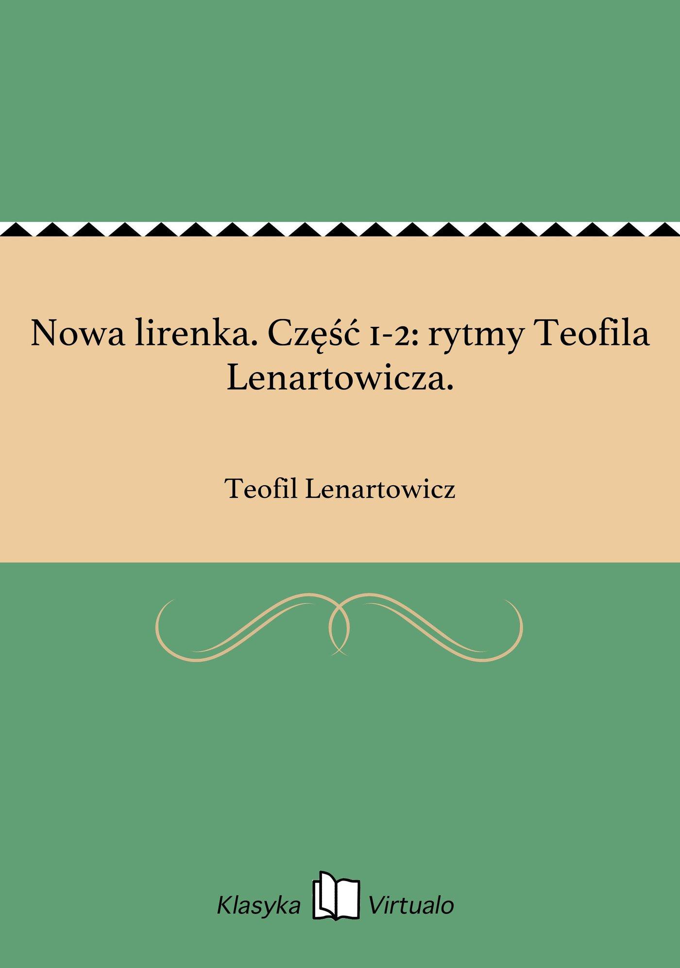 Nowa lirenka. Część 1-2: rytmy Teofila Lenartowicza. - Ebook (Książka EPUB) do pobrania w formacie EPUB