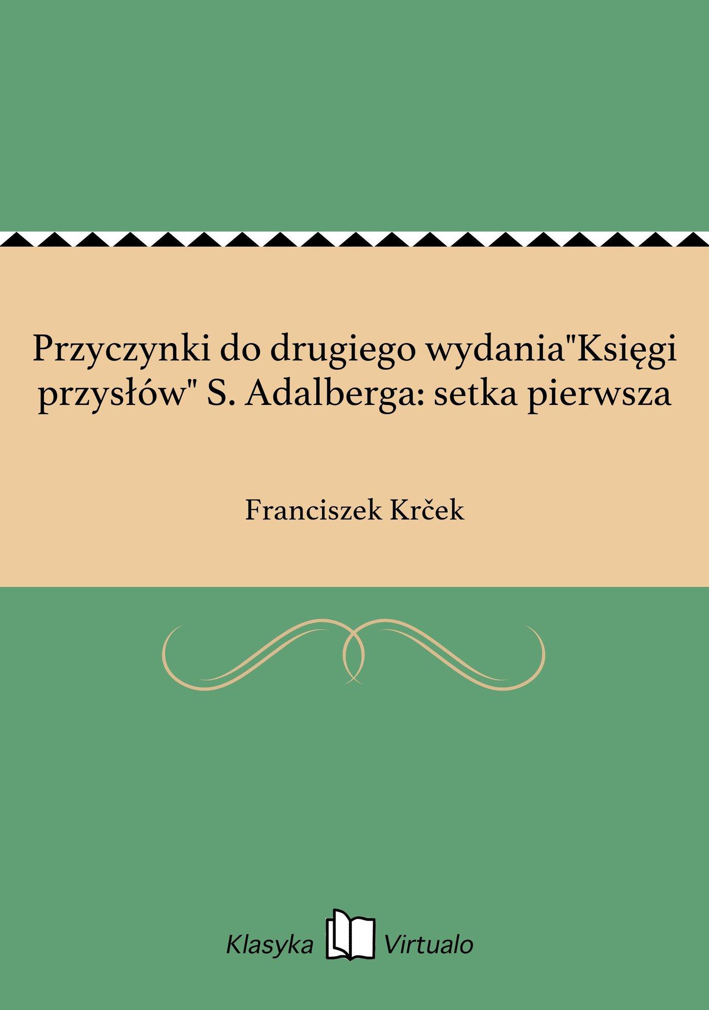 """Przyczynki do drugiego wydania""""Księgi przysłów"""" S. Adalberga: setka pierwsza - Ebook (Książka EPUB) do pobrania w formacie EPUB"""