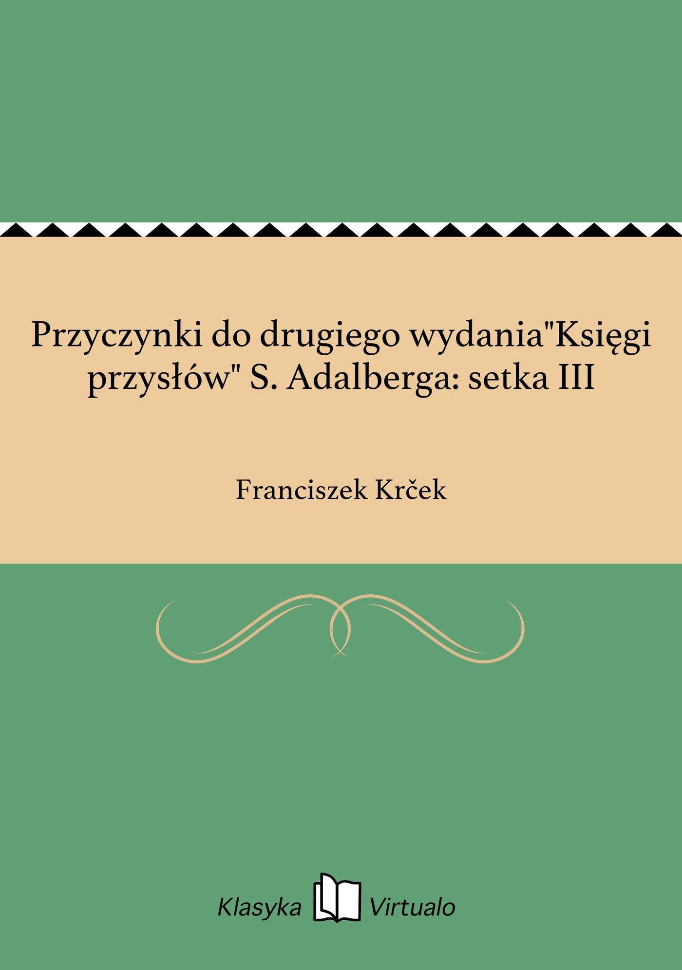 """Przyczynki do drugiego wydania""""Księgi przysłów"""" S. Adalberga: setka III - Ebook (Książka EPUB) do pobrania w formacie EPUB"""