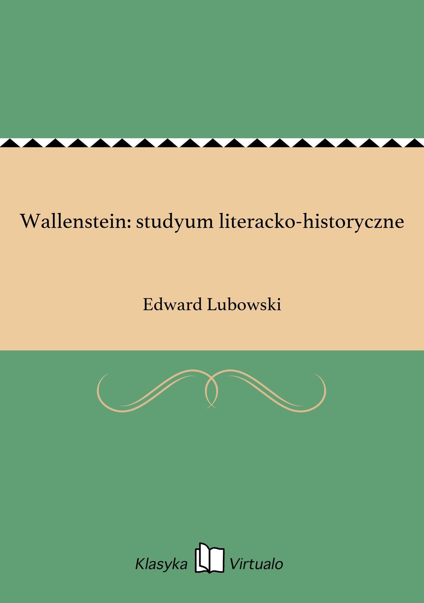 Wallenstein: studyum literacko-historyczne - Ebook (Książka EPUB) do pobrania w formacie EPUB