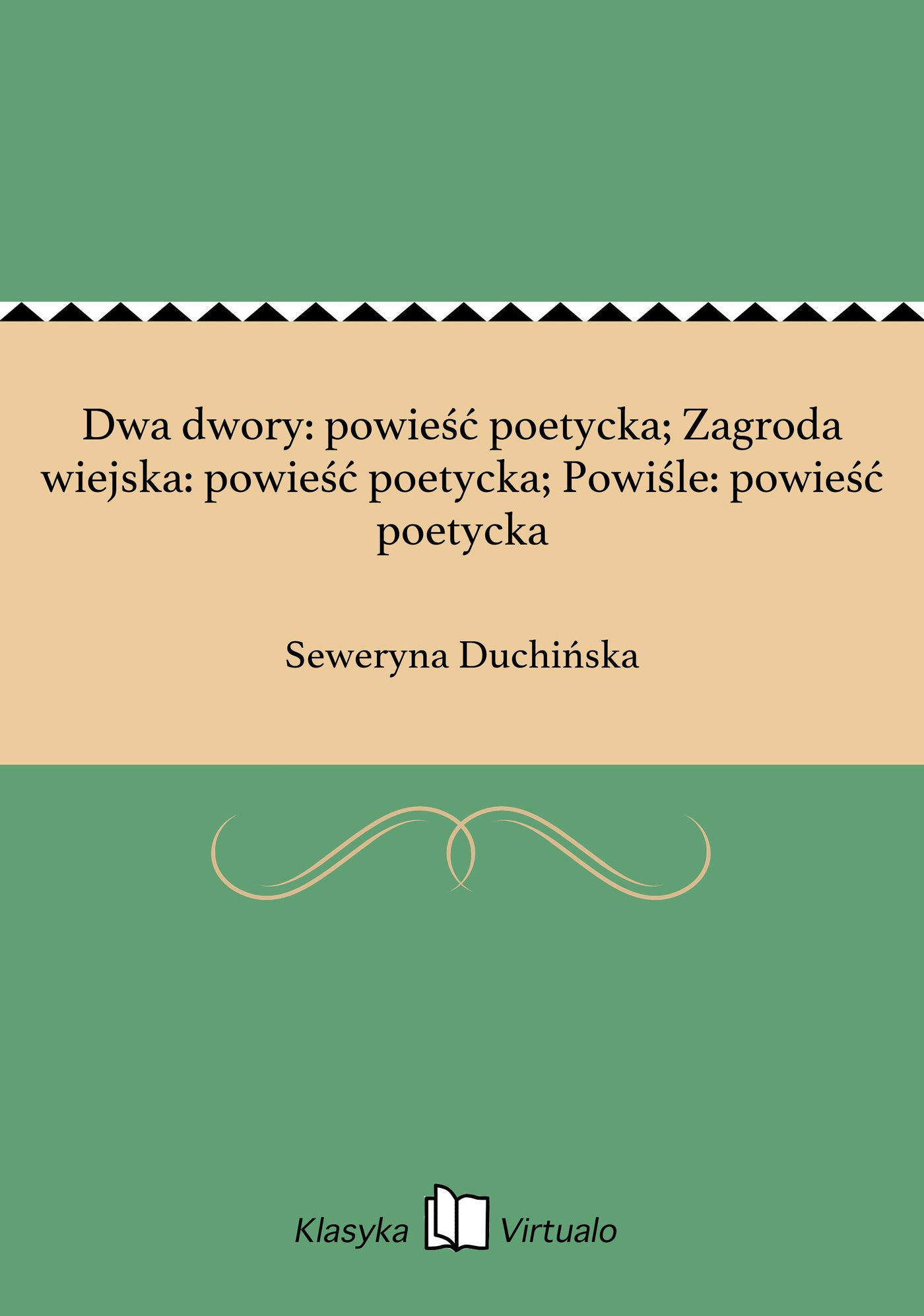 Dwa dwory: powieść poetycka; Zagroda wiejska: powieść poetycka; Powiśle: powieść poetycka - Ebook (Książka EPUB) do pobrania w formacie EPUB