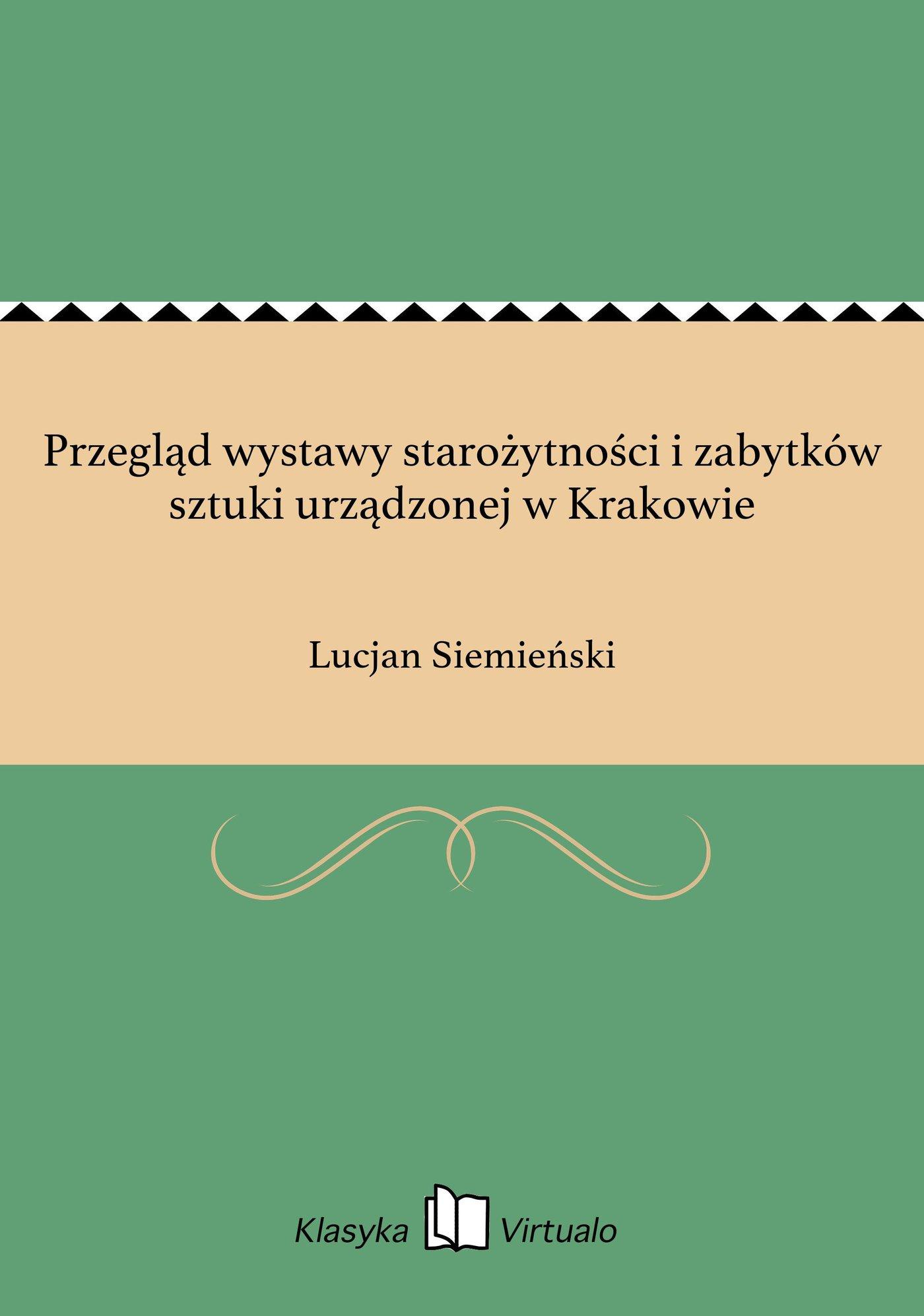 Przegląd wystawy starożytności i zabytków sztuki urządzonej w Krakowie - Ebook (Książka EPUB) do pobrania w formacie EPUB