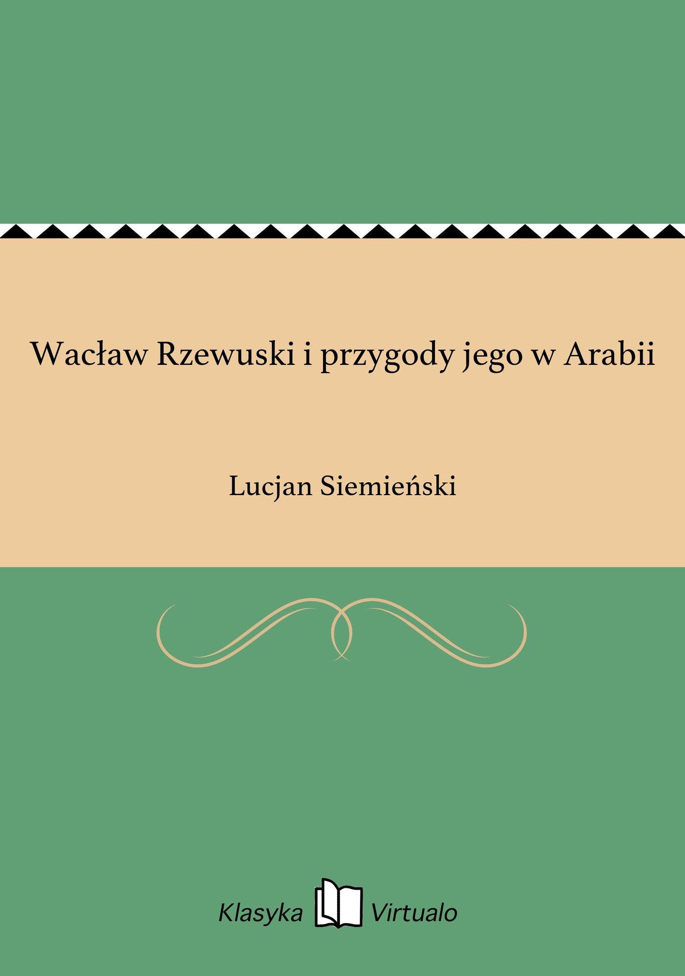 Wacław Rzewuski i przygody jego w Arabii - Ebook (Książka EPUB) do pobrania w formacie EPUB