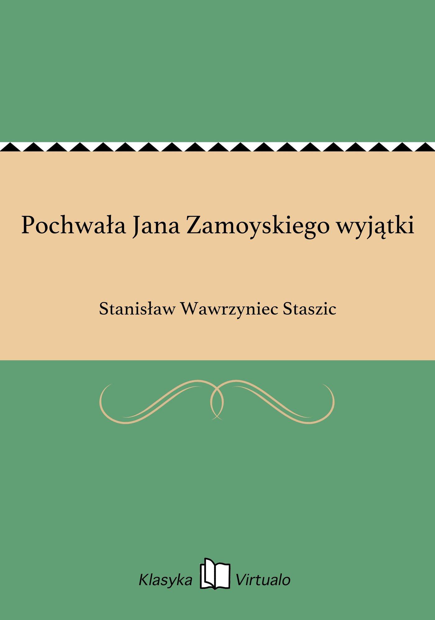 Pochwała Jana Zamoyskiego wyjątki - Ebook (Książka EPUB) do pobrania w formacie EPUB