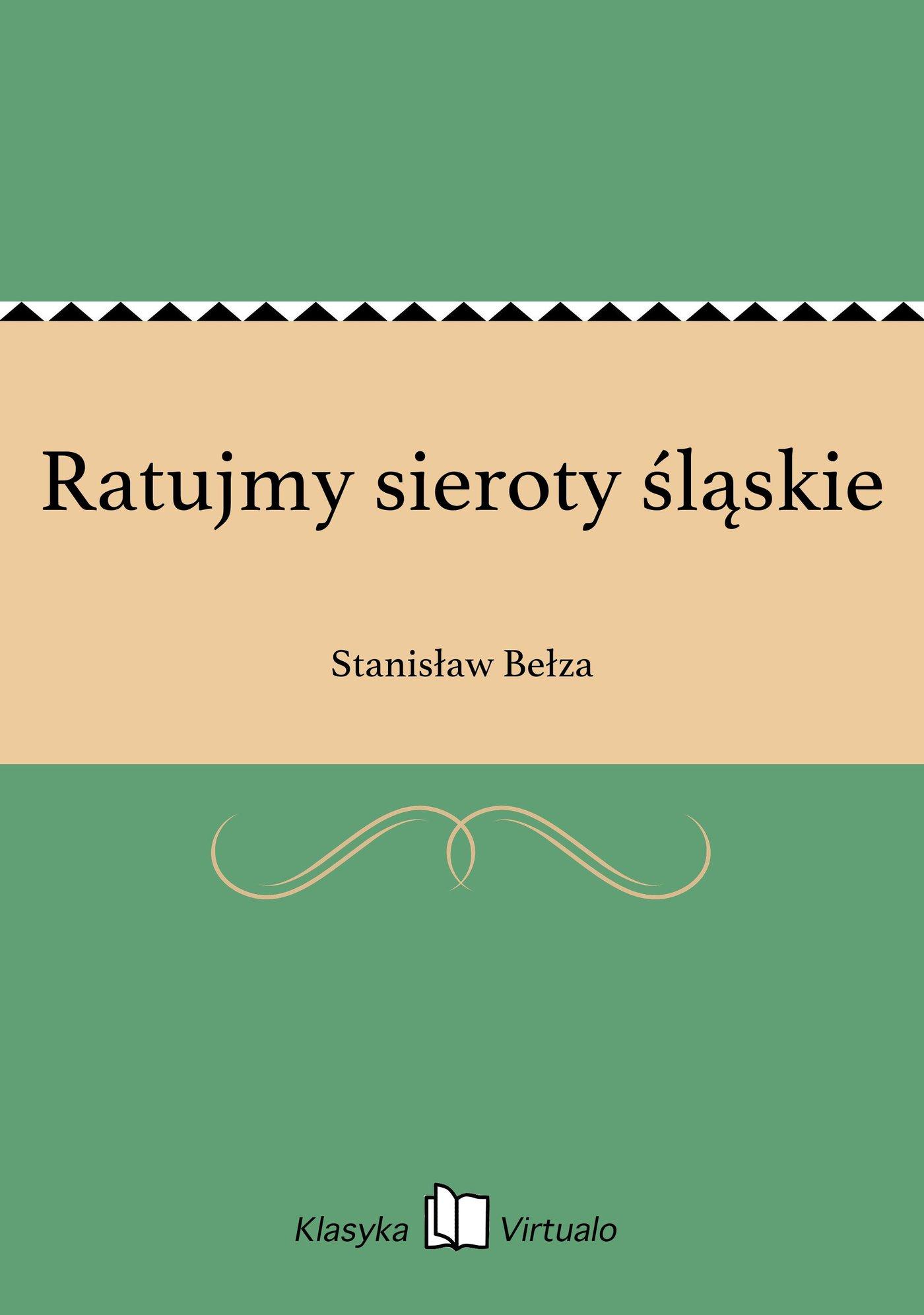 Ratujmy sieroty śląskie - Ebook (Książka EPUB) do pobrania w formacie EPUB