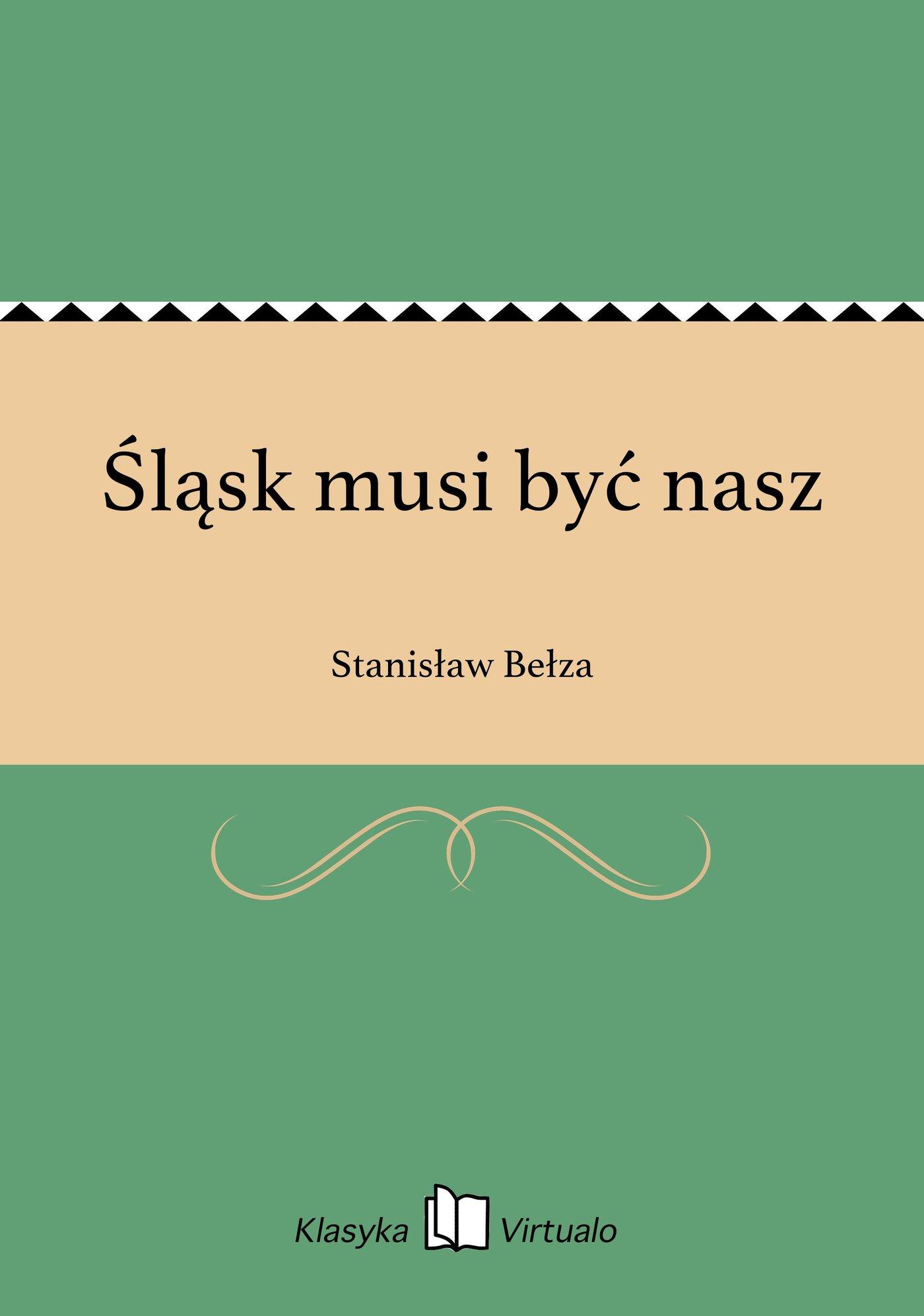Śląsk musi być nasz - Ebook (Książka EPUB) do pobrania w formacie EPUB