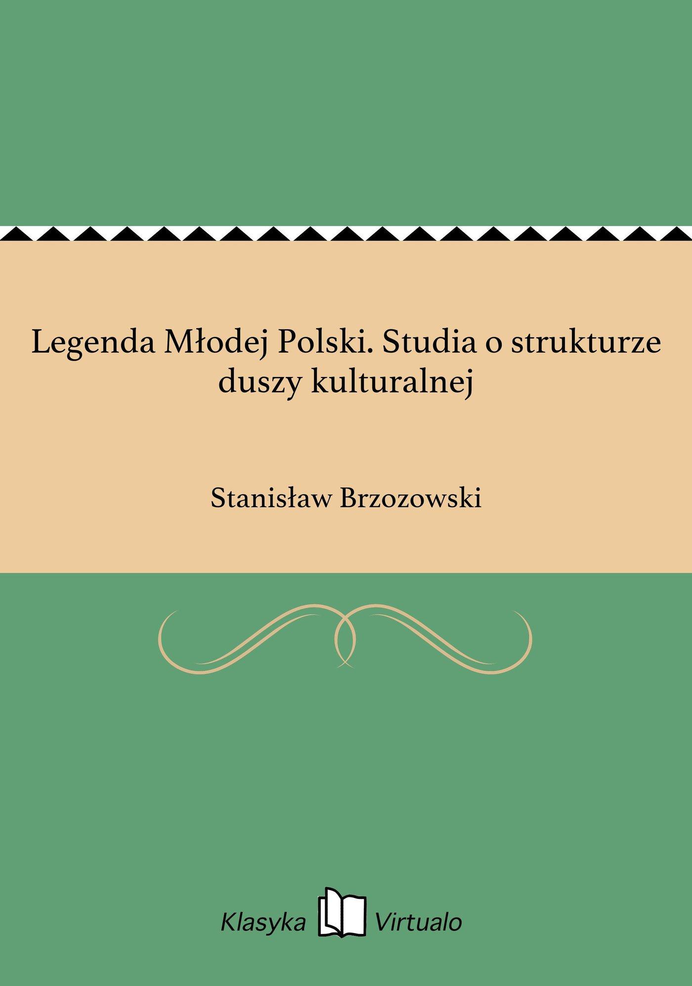 Legenda Młodej Polski. Studia o strukturze duszy kulturalnej - Ebook (Książka EPUB) do pobrania w formacie EPUB