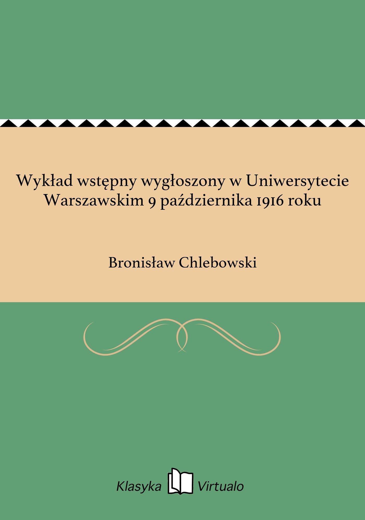Wykład wstępny wygłoszony w Uniwersytecie Warszawskim 9 października 1916 roku - Ebook (Książka EPUB) do pobrania w formacie EPUB