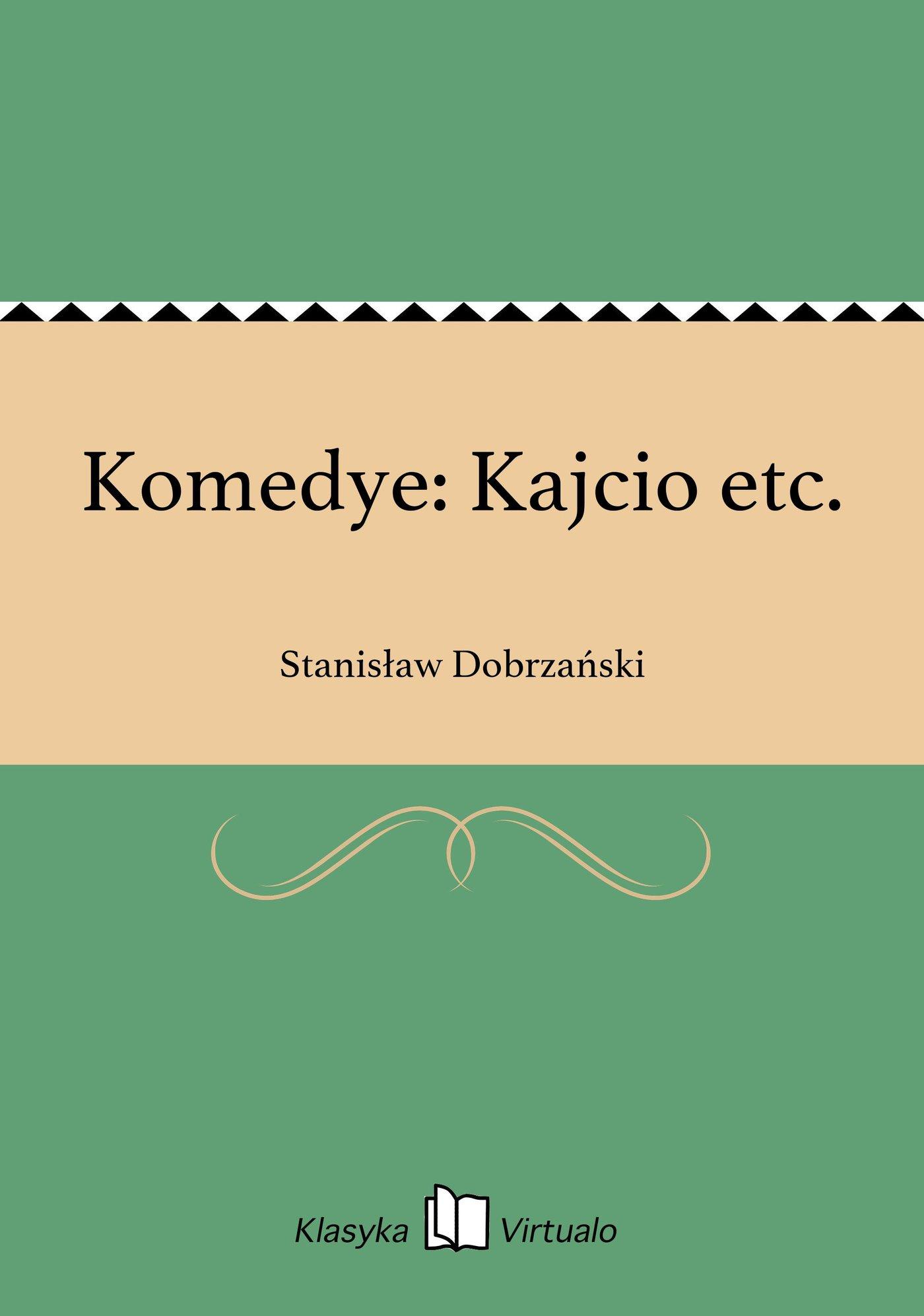 Komedye: Kajcio etc. - Ebook (Książka EPUB) do pobrania w formacie EPUB