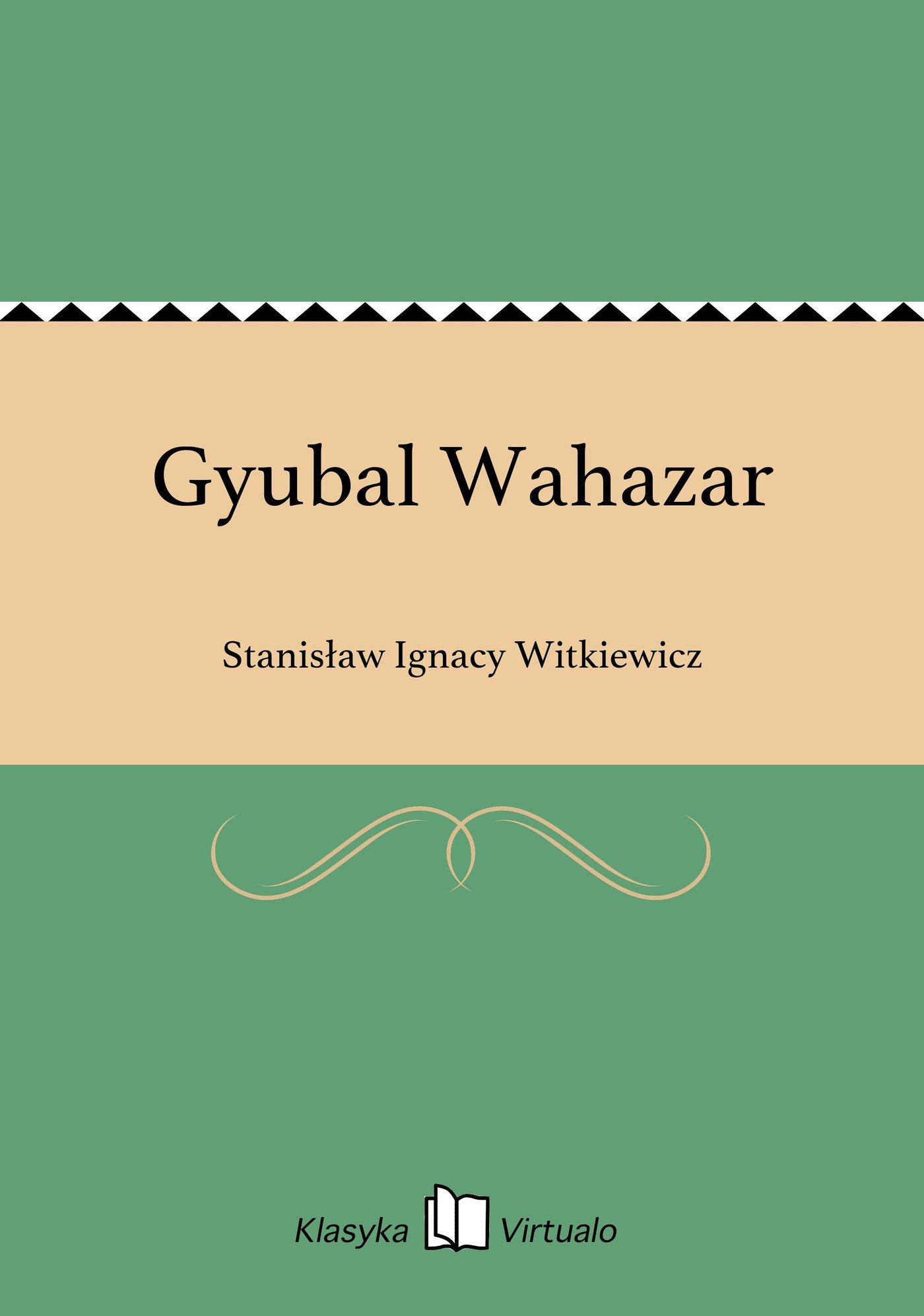 Gyubal Wahazar - Ebook (Książka EPUB) do pobrania w formacie EPUB
