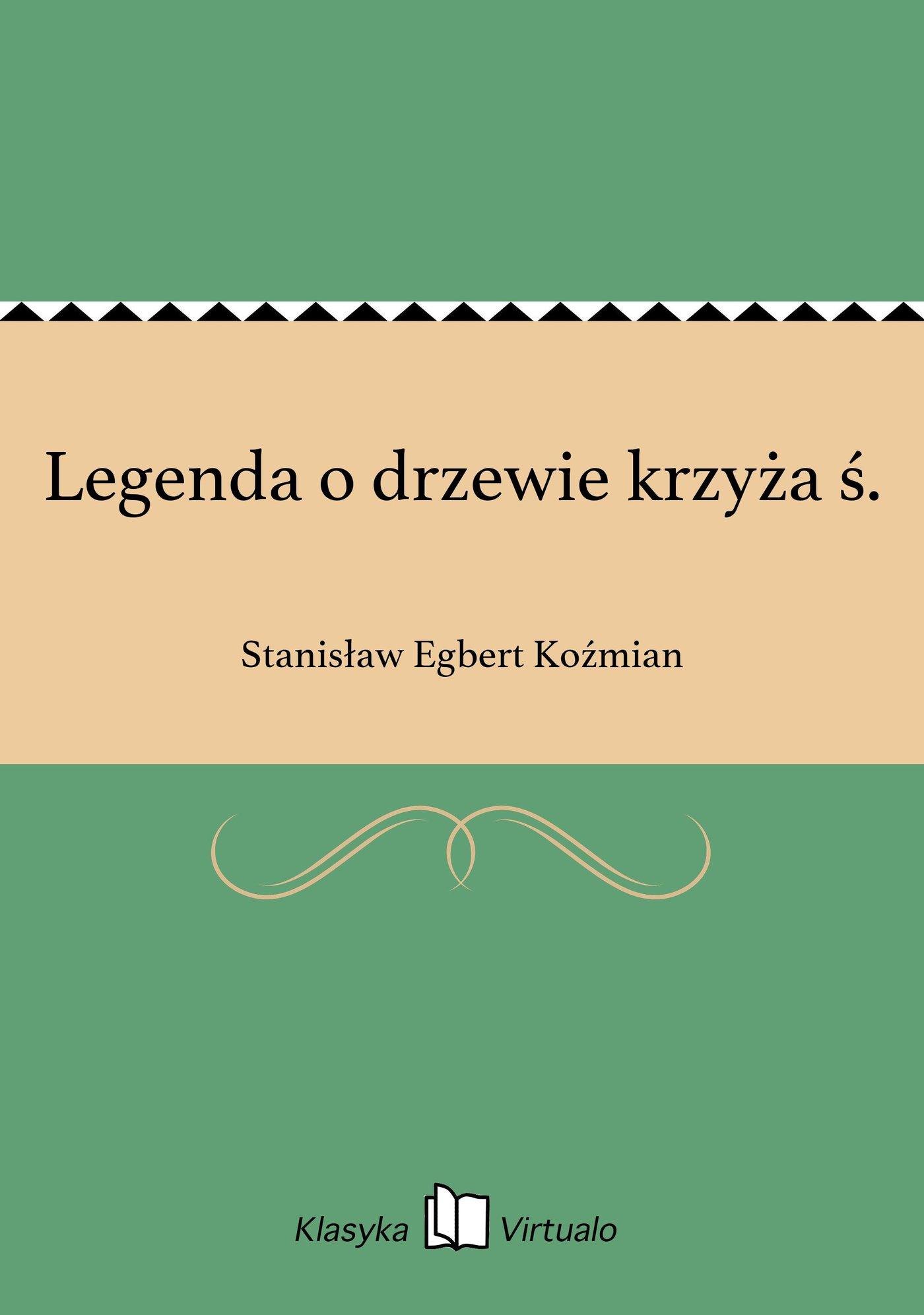 Legenda o drzewie krzyża ś. - Ebook (Książka EPUB) do pobrania w formacie EPUB