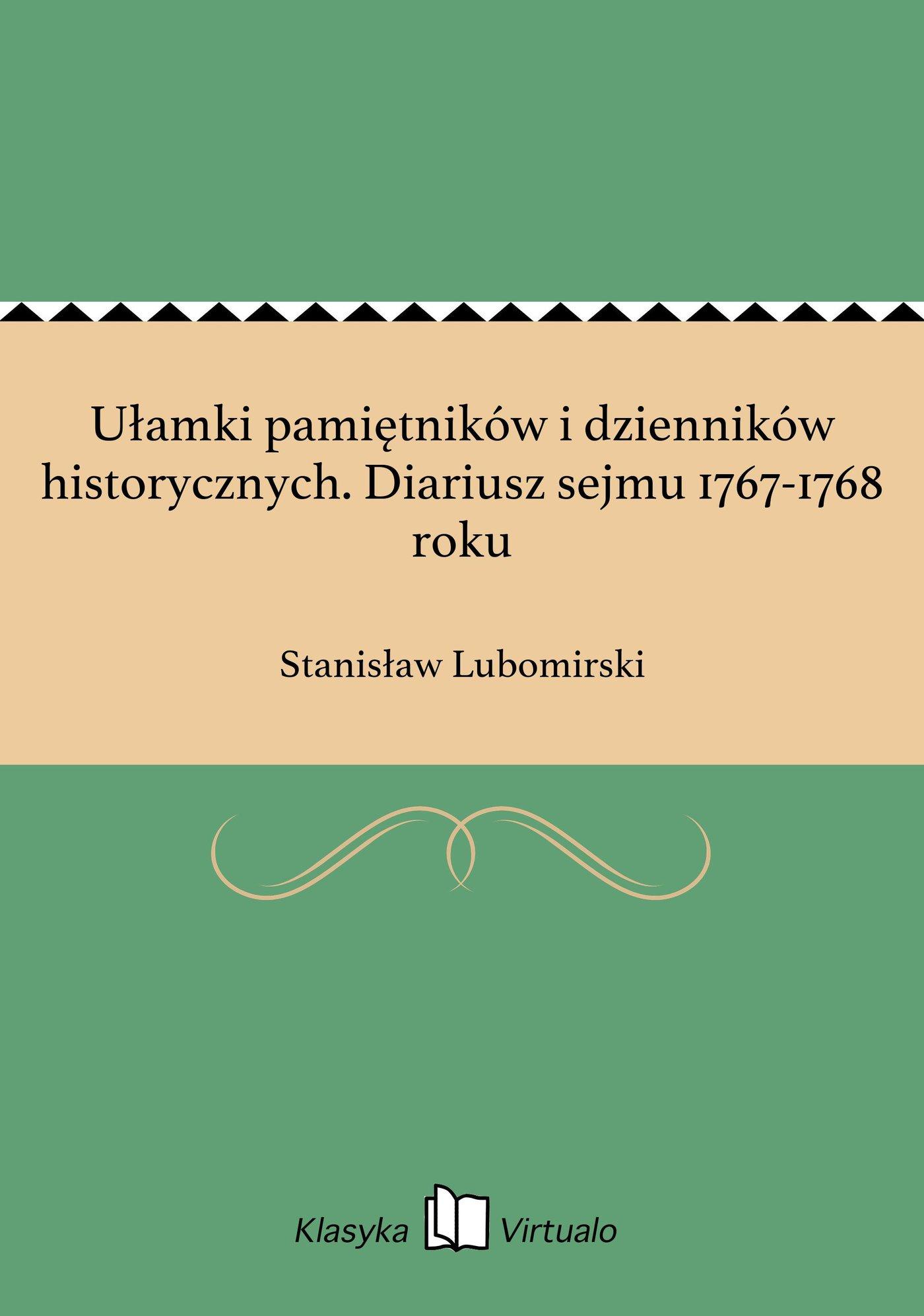 Ułamki pamiętników i dzienników historycznych. Diariusz sejmu 1767-1768 roku - Ebook (Książka EPUB) do pobrania w formacie EPUB