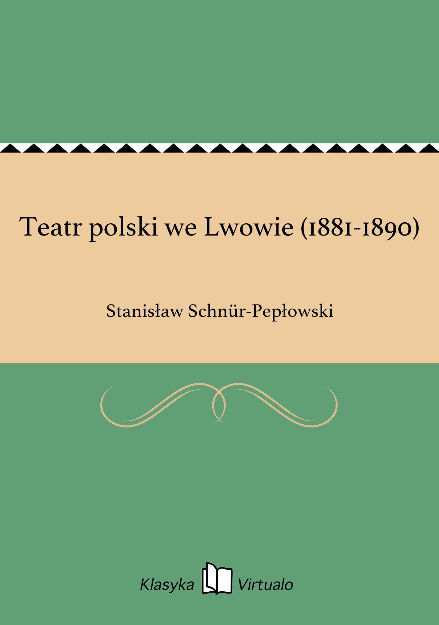 Teatr polski we Lwowie (1881-1890) - Ebook (Książka EPUB) do pobrania w formacie EPUB