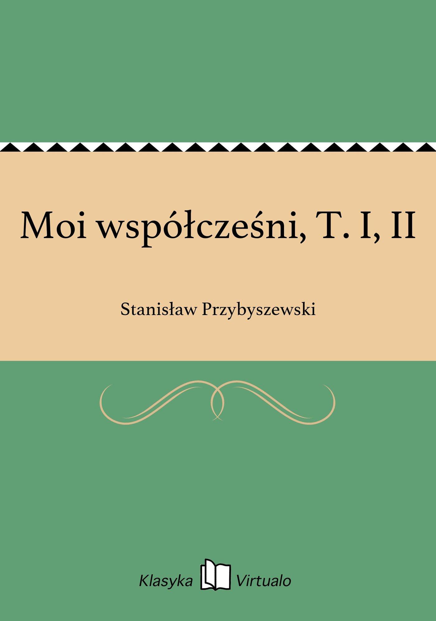 Moi współcześni, T. I, II - Ebook (Książka EPUB) do pobrania w formacie EPUB
