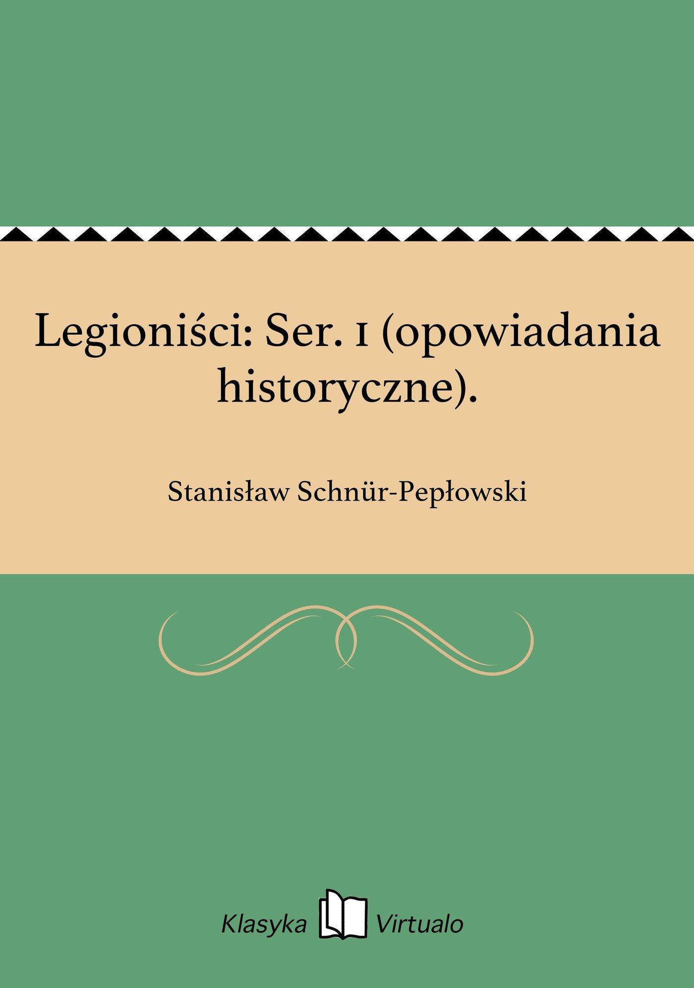 Legioniści: Ser. 1 (opowiadania historyczne). - Ebook (Książka EPUB) do pobrania w formacie EPUB