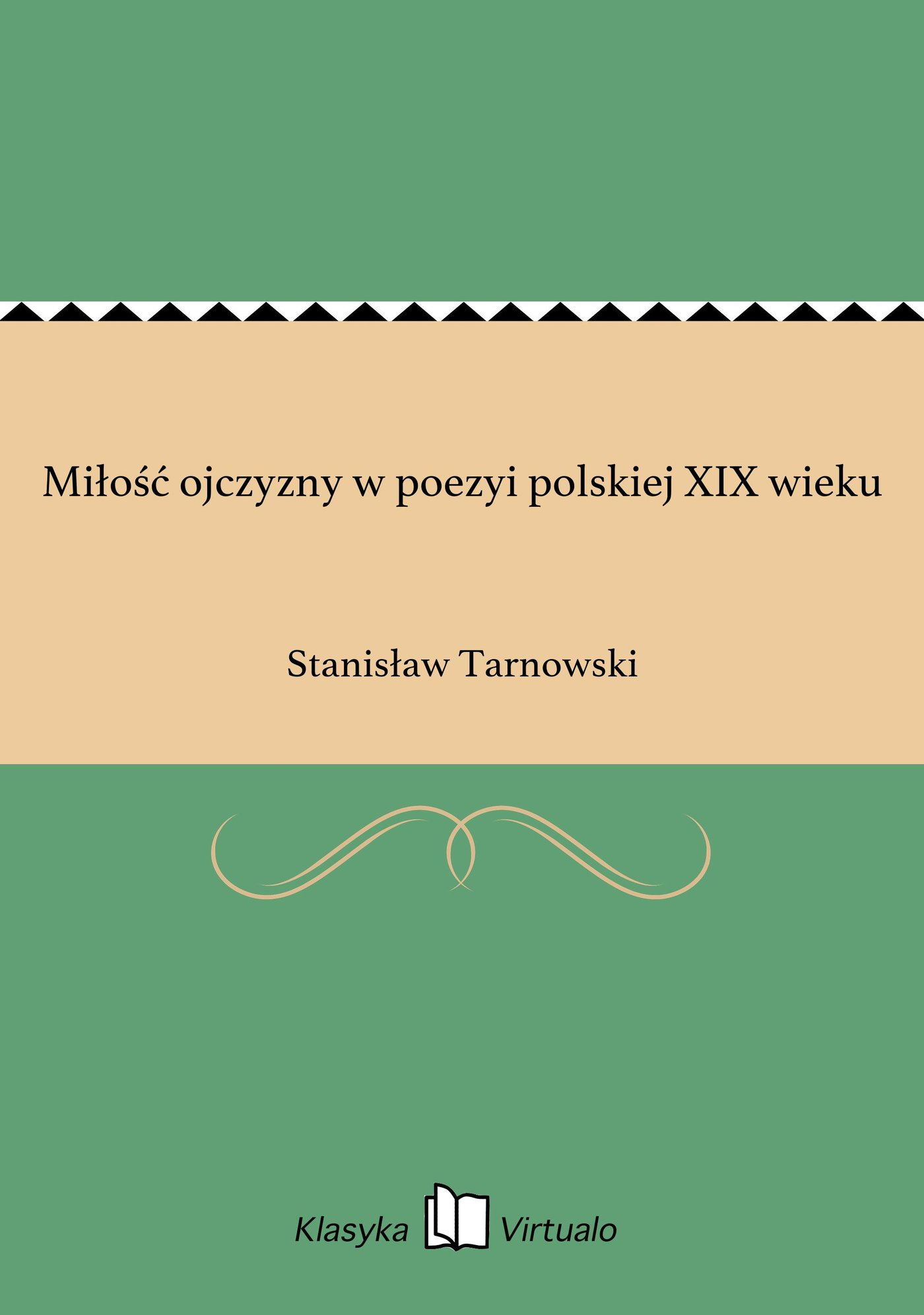 Miłość ojczyzny w poezyi polskiej XIX wieku - Ebook (Książka EPUB) do pobrania w formacie EPUB