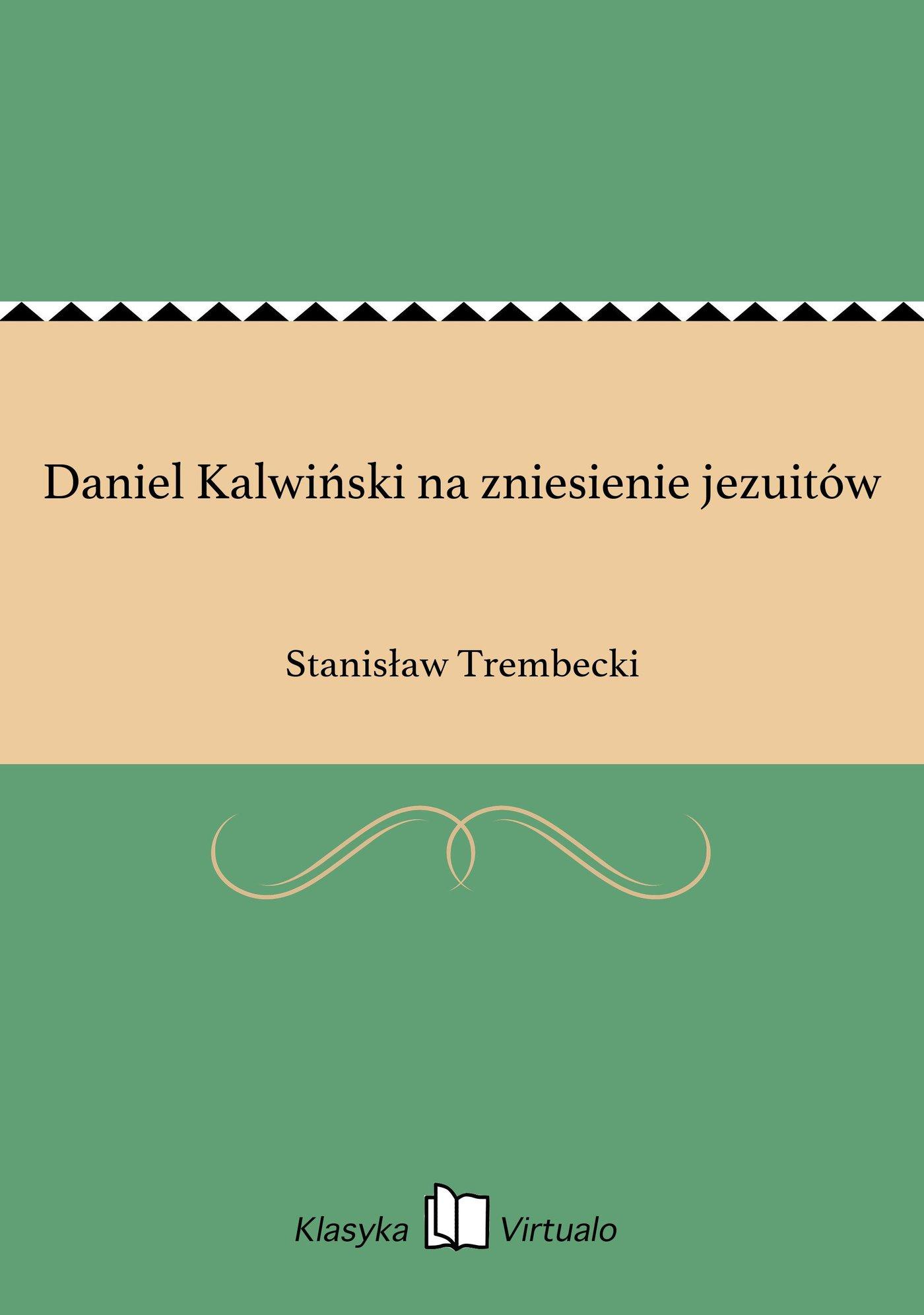 Daniel Kalwiński na zniesienie jezuitów - Ebook (Książka EPUB) do pobrania w formacie EPUB