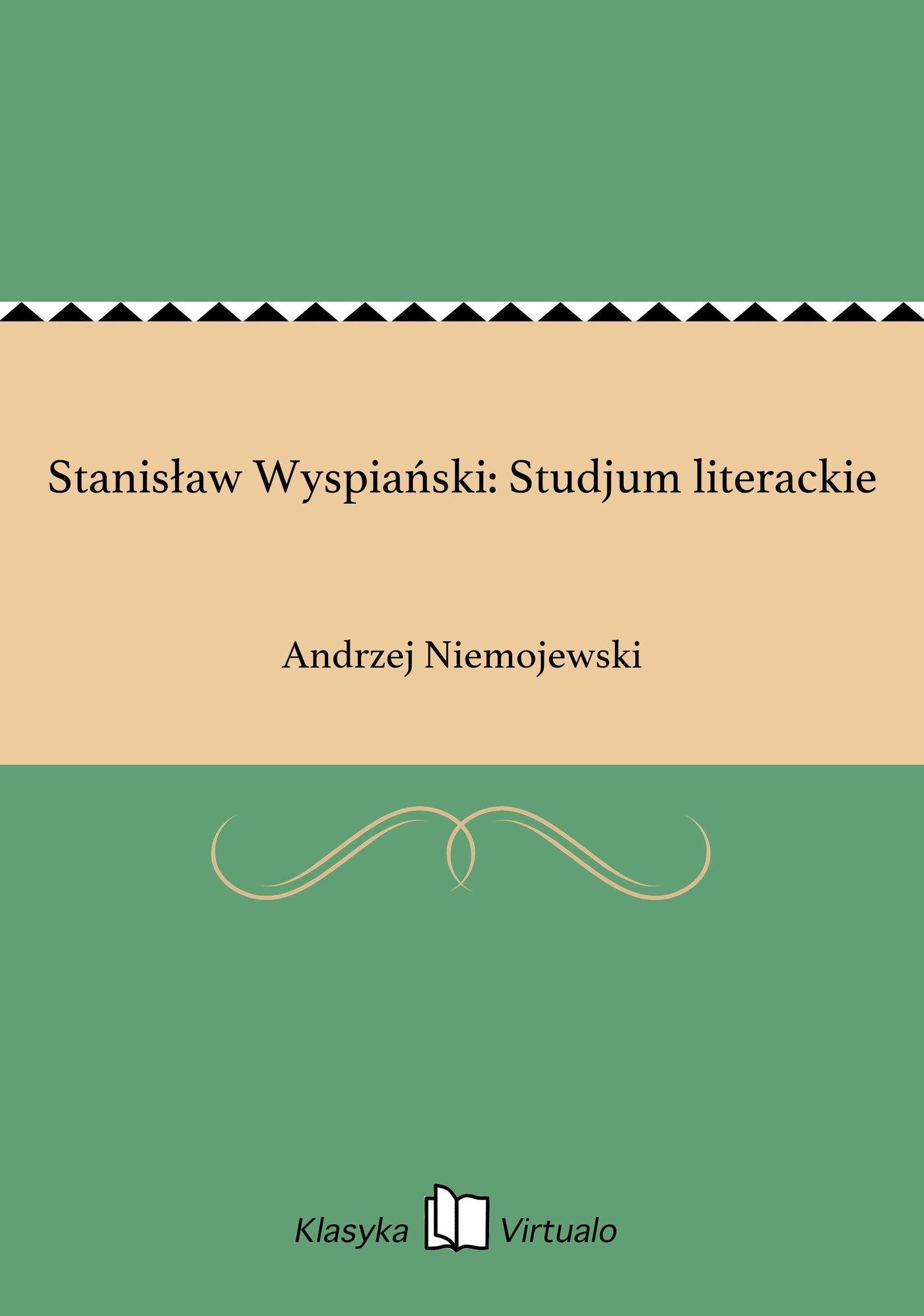 Stanisław Wyspiański: Studjum literackie - Ebook (Książka EPUB) do pobrania w formacie EPUB