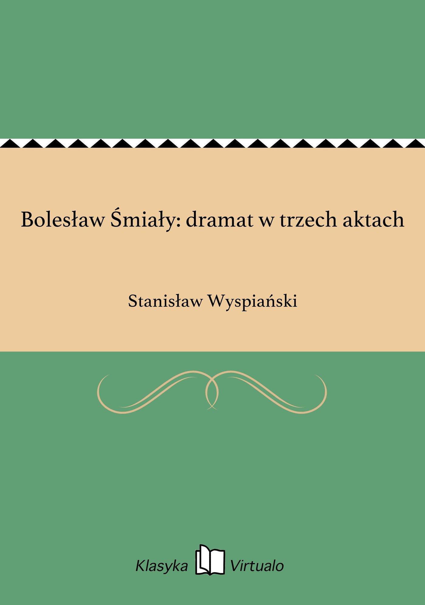 Bolesław Śmiały: dramat w trzech aktach - Ebook (Książka EPUB) do pobrania w formacie EPUB