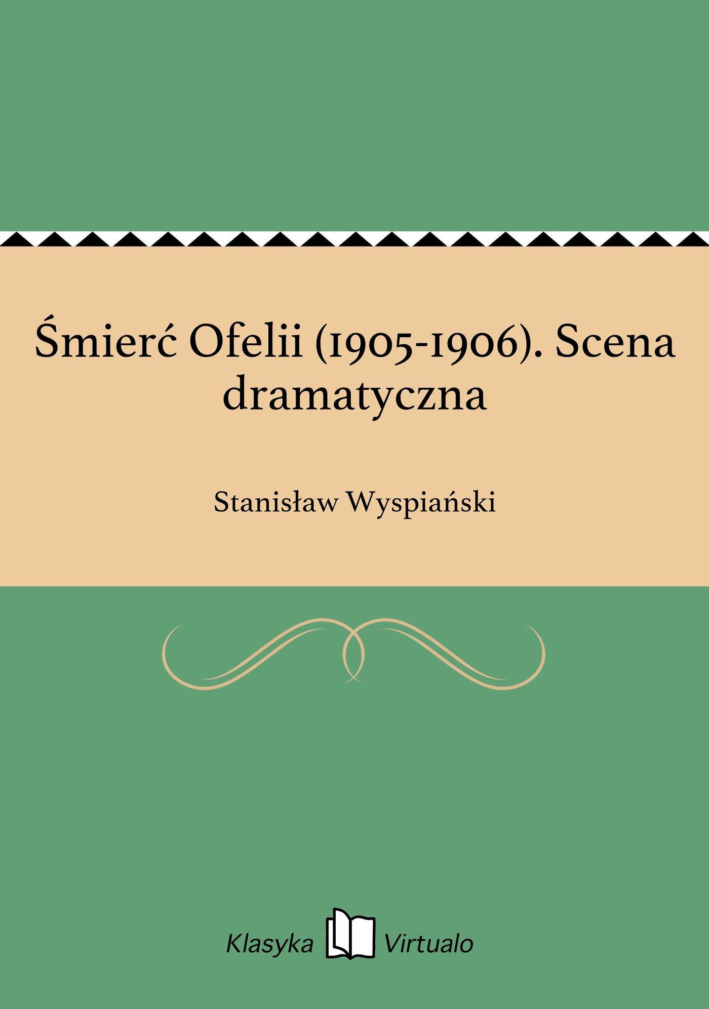 Śmierć Ofelii (1905-1906). Scena dramatyczna - Ebook (Książka EPUB) do pobrania w formacie EPUB
