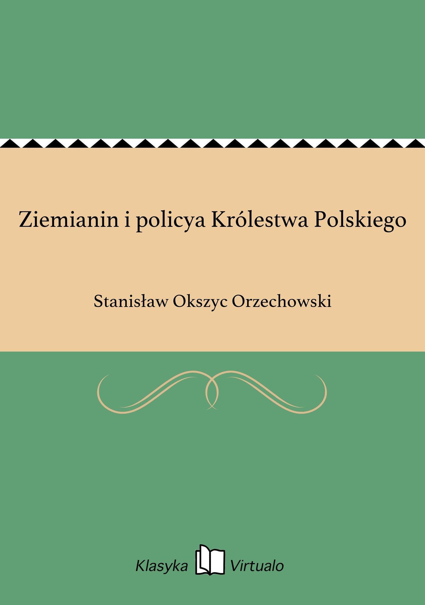Ziemianin i policya Królestwa Polskiego - Ebook (Książka EPUB) do pobrania w formacie EPUB