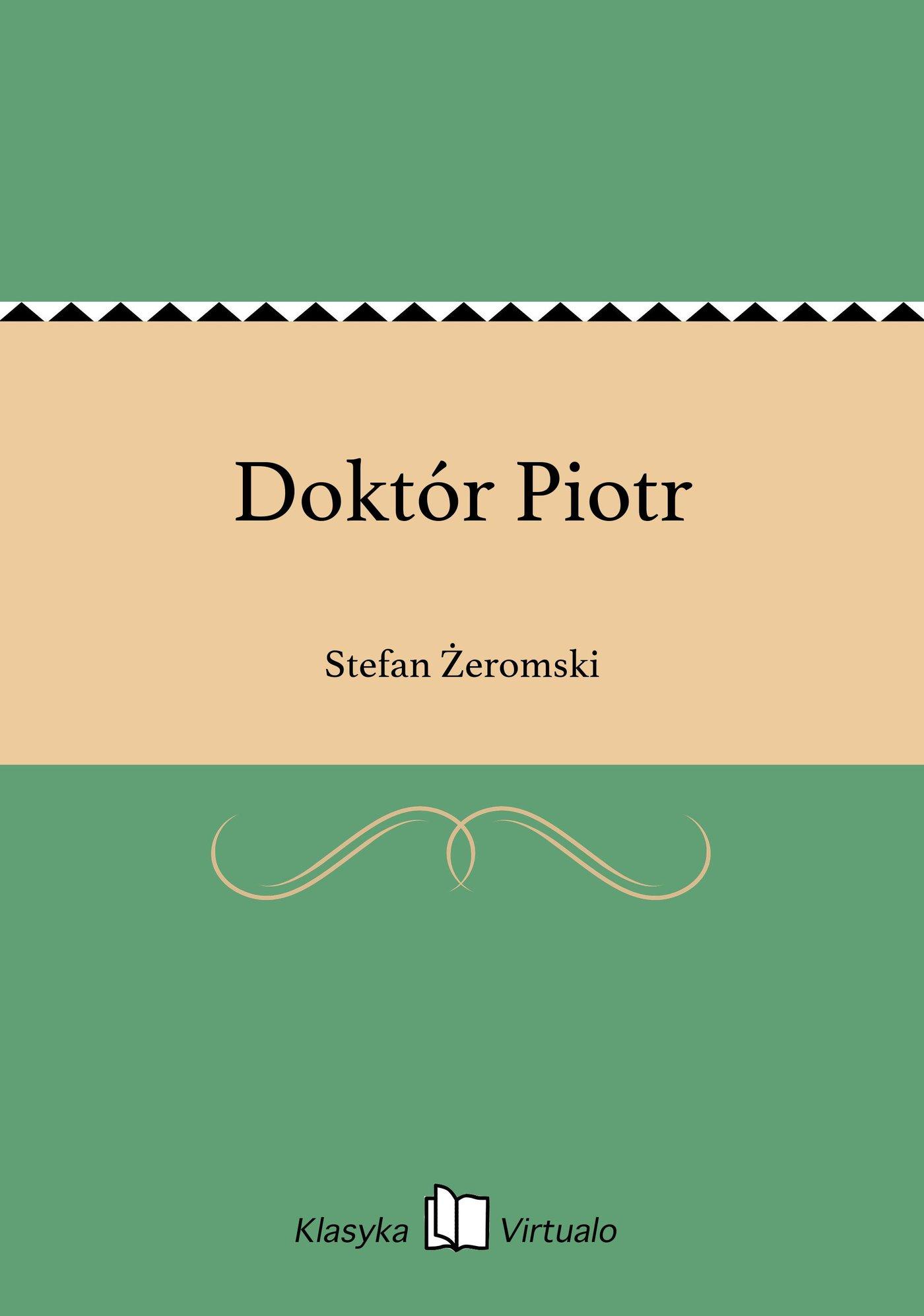 Doktór Piotr - Ebook (Książka EPUB) do pobrania w formacie EPUB