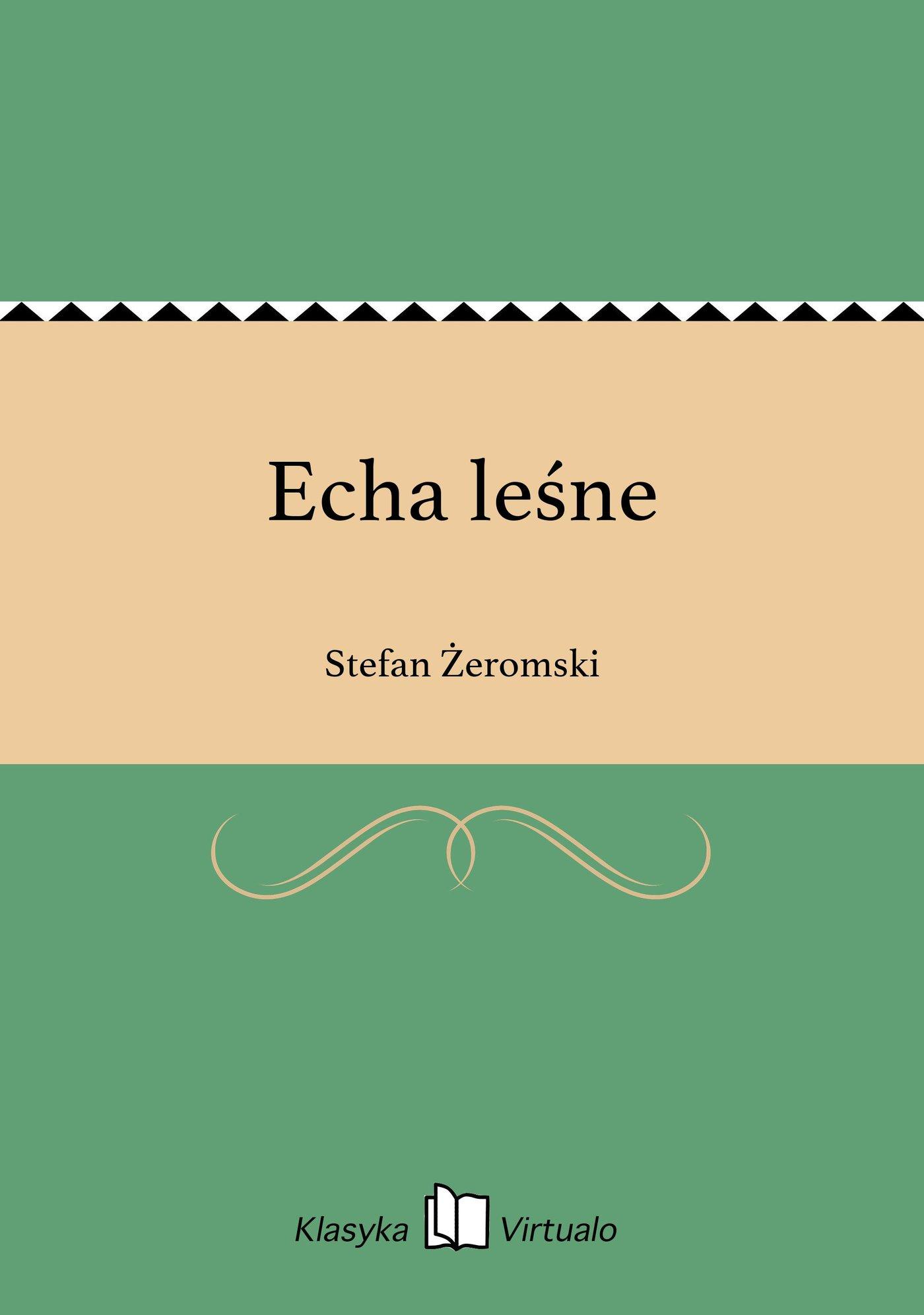 Echa leśne - Ebook (Książka EPUB) do pobrania w formacie EPUB