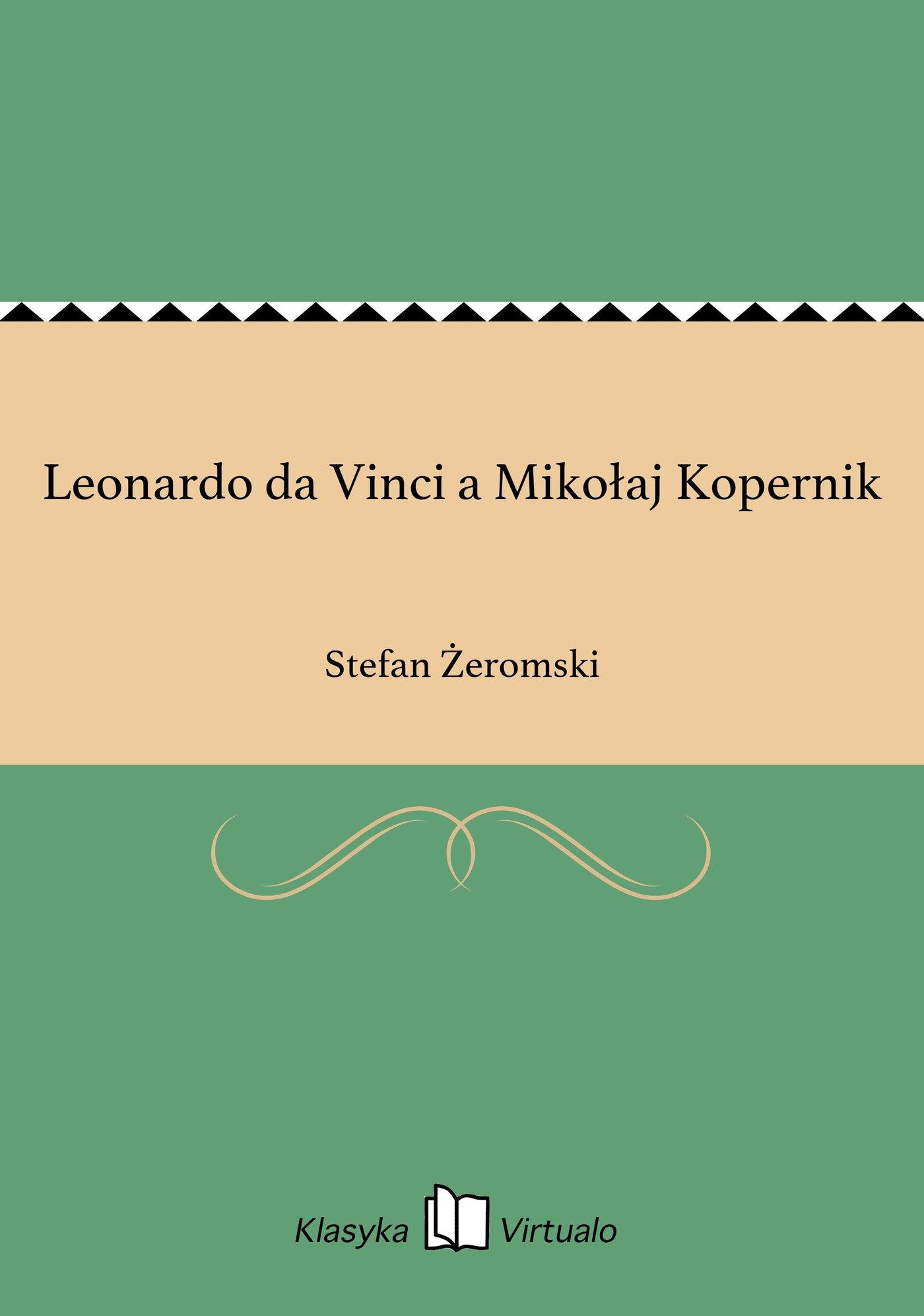 Leonardo da Vinci a Mikołaj Kopernik - Ebook (Książka EPUB) do pobrania w formacie EPUB