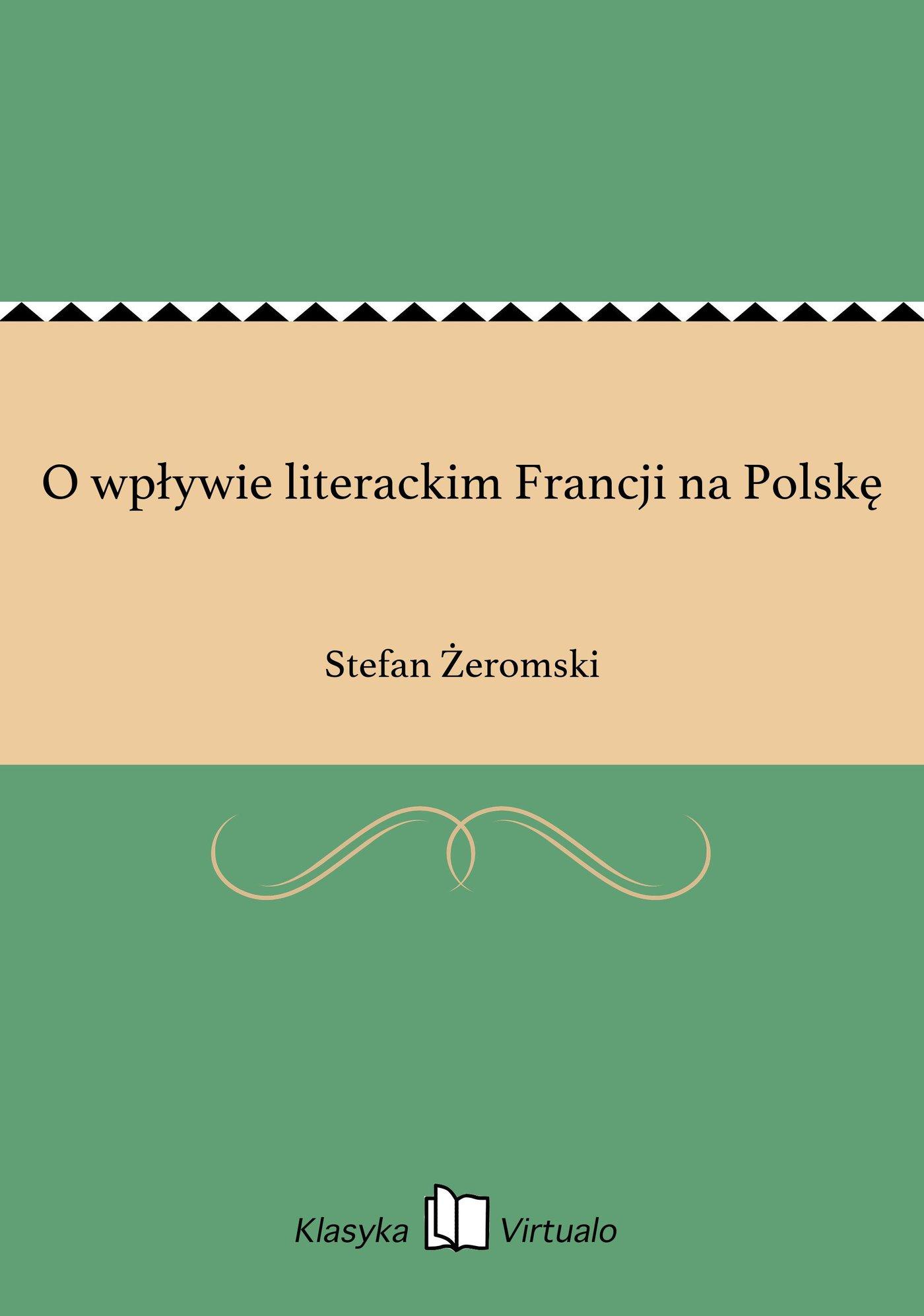 O wpływie literackim Francji na Polskę - Ebook (Książka EPUB) do pobrania w formacie EPUB
