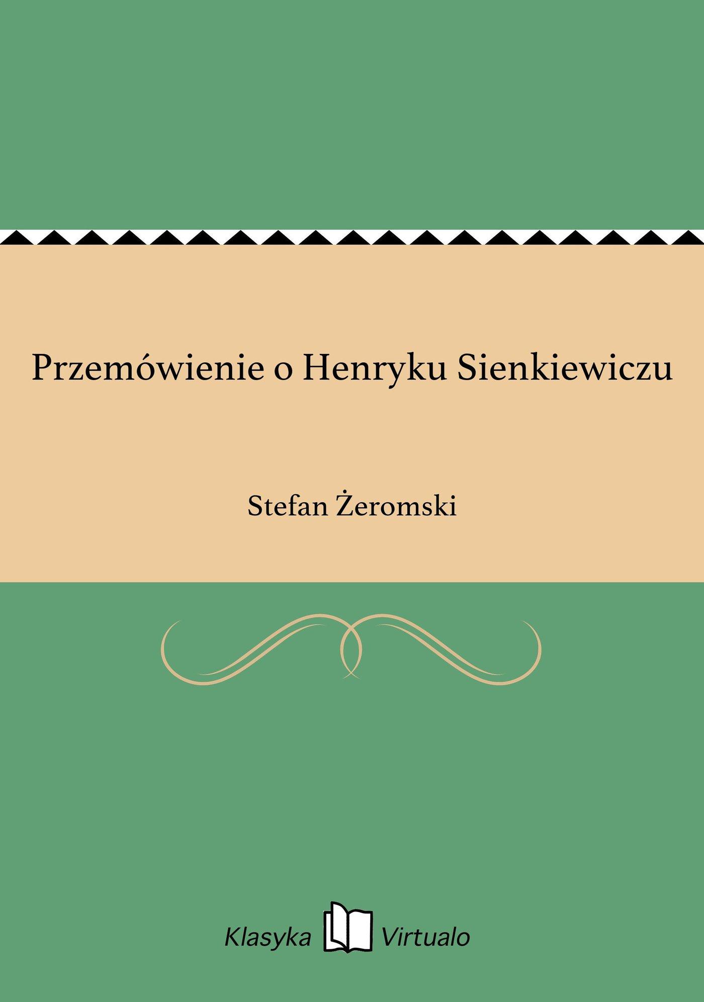 Przemówienie o Henryku Sienkiewiczu - Ebook (Książka EPUB) do pobrania w formacie EPUB