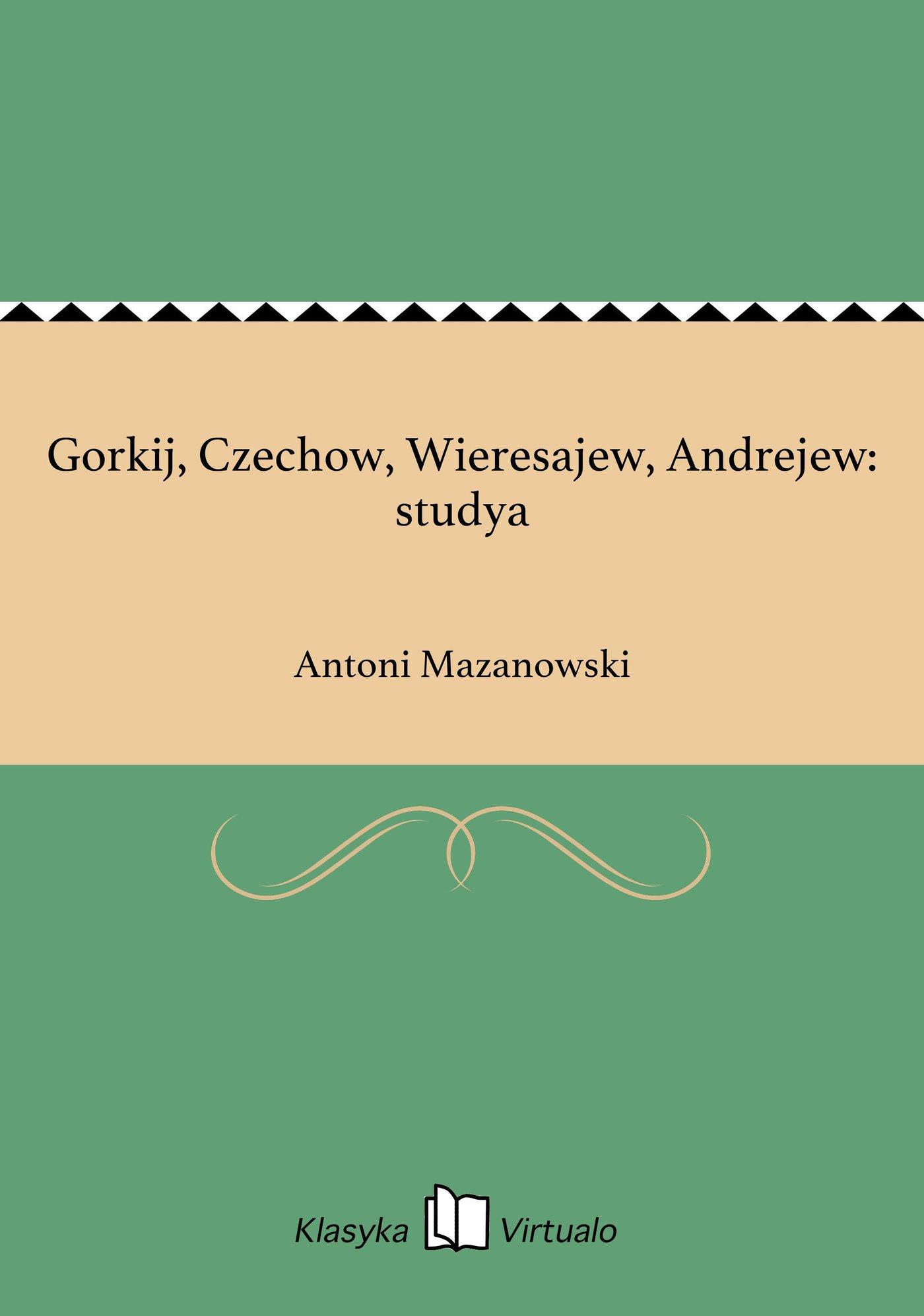 Gorkij, Czechow, Wieresajew, Andrejew: studya - Ebook (Książka EPUB) do pobrania w formacie EPUB