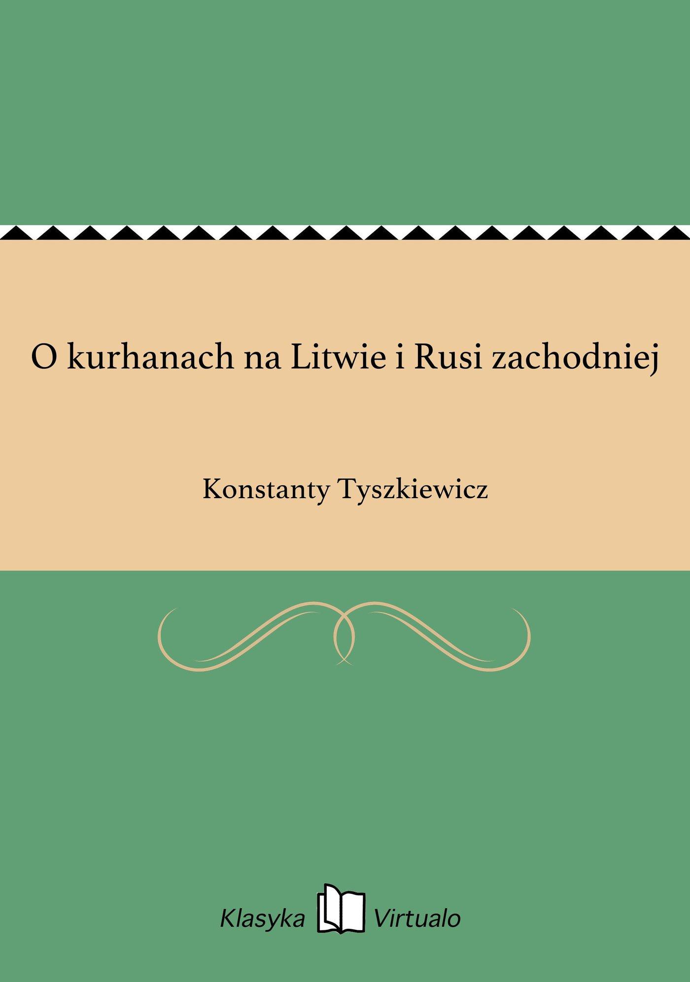 O kurhanach na Litwie i Rusi zachodniej - Ebook (Książka EPUB) do pobrania w formacie EPUB