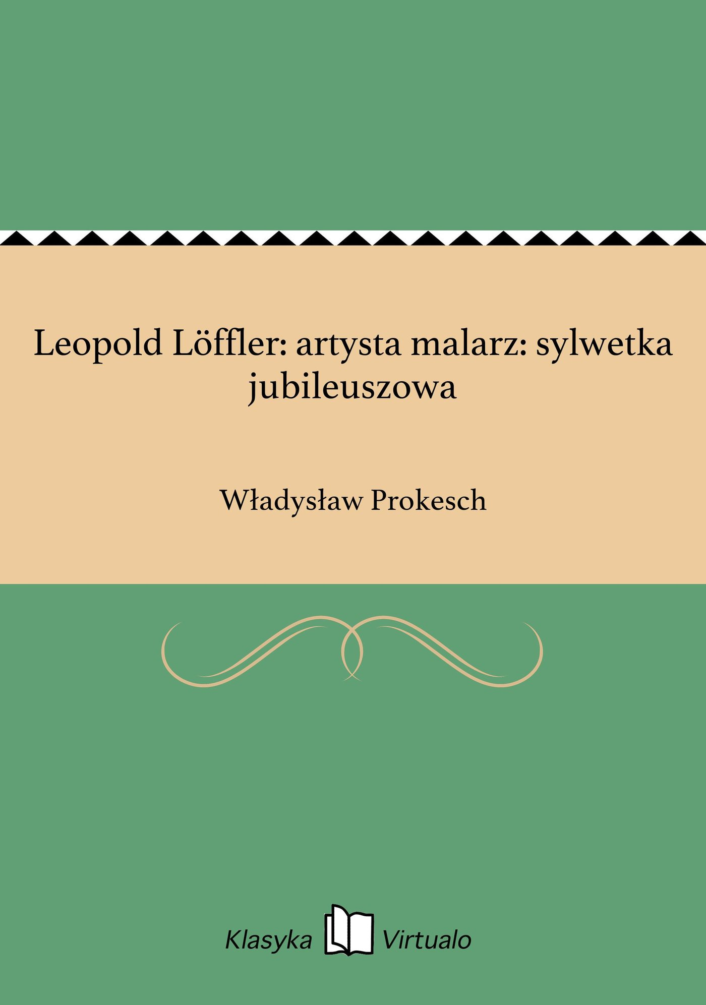 Leopold Löffler: artysta malarz: sylwetka jubileuszowa - Ebook (Książka EPUB) do pobrania w formacie EPUB