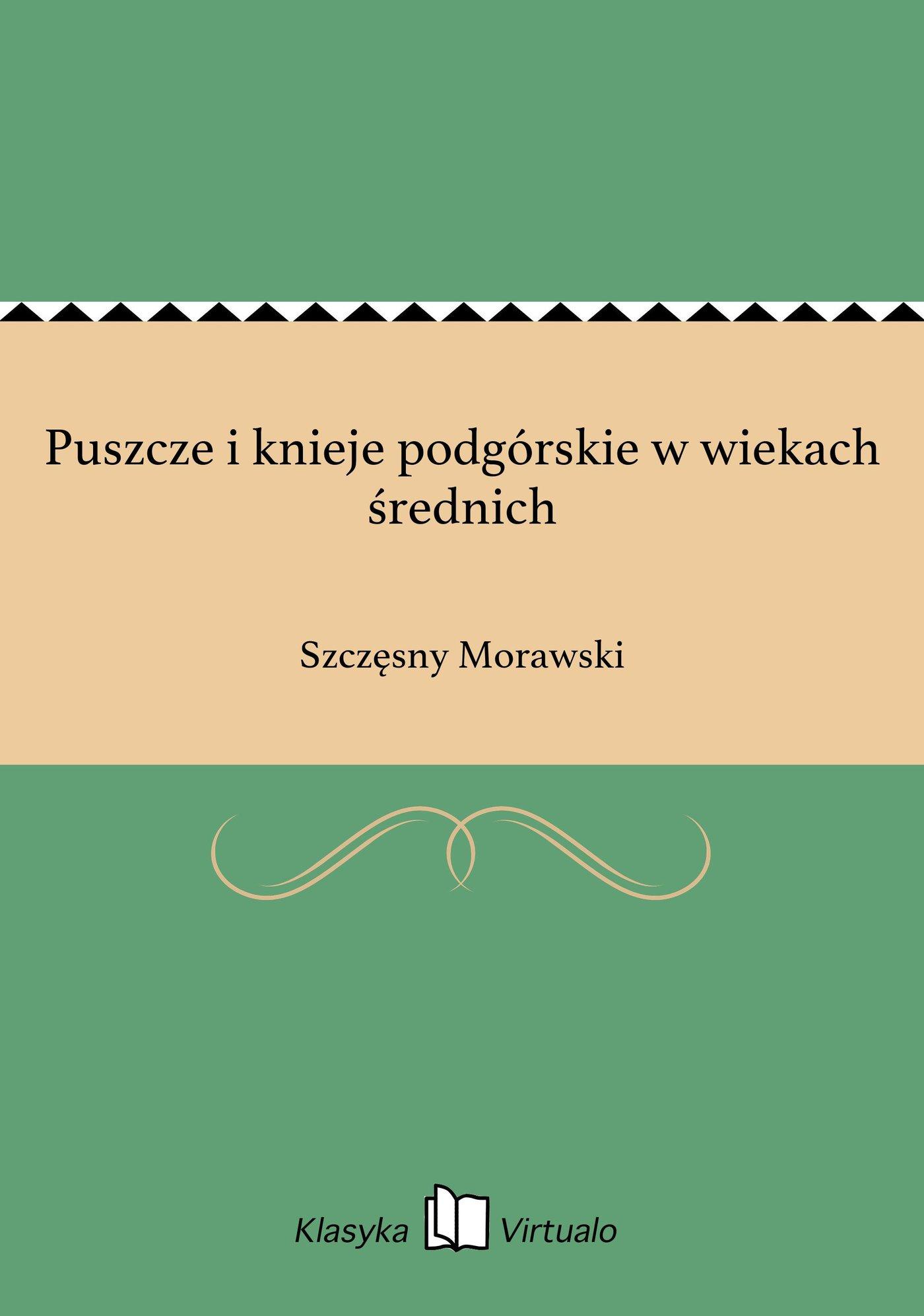 Puszcze i knieje podgórskie w wiekach średnich - Ebook (Książka EPUB) do pobrania w formacie EPUB