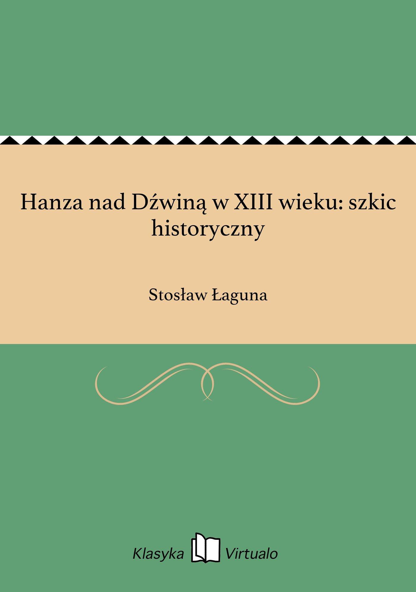Hanza nad Dźwiną w XIII wieku: szkic historyczny - Ebook (Książka EPUB) do pobrania w formacie EPUB