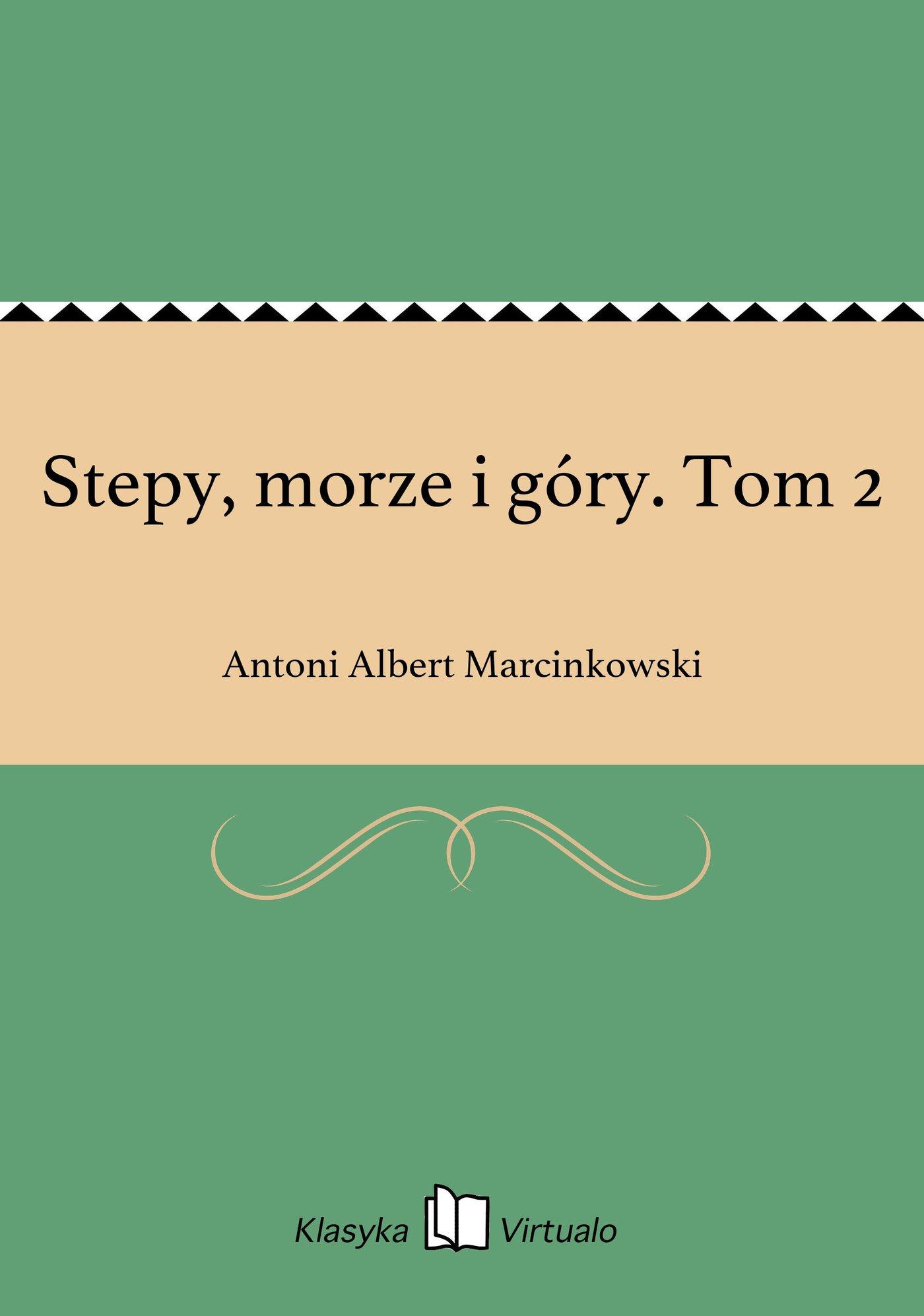 Stepy, morze i góry. Tom 2 - Ebook (Książka EPUB) do pobrania w formacie EPUB