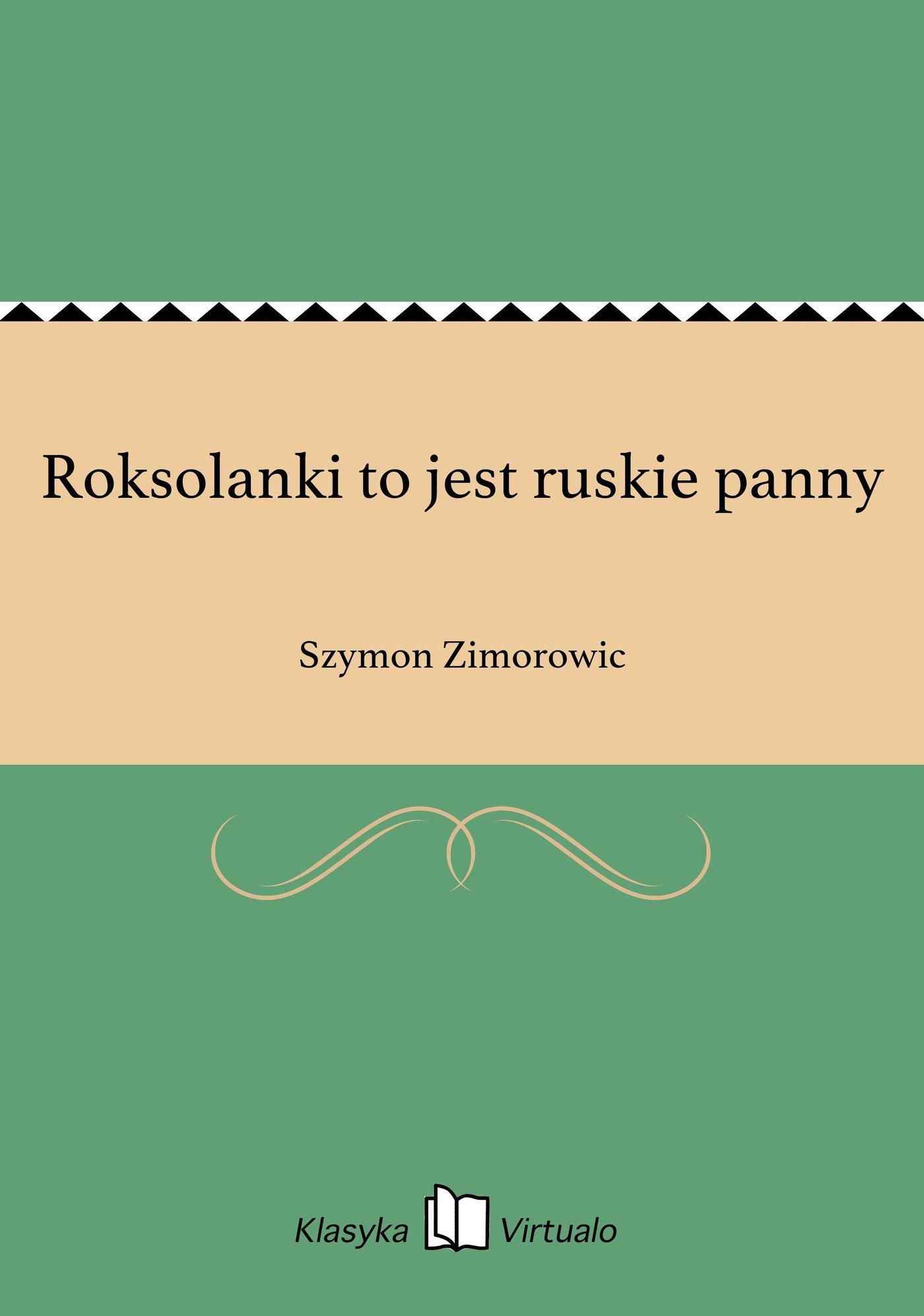 Roksolanki to jest ruskie panny - Ebook (Książka EPUB) do pobrania w formacie EPUB