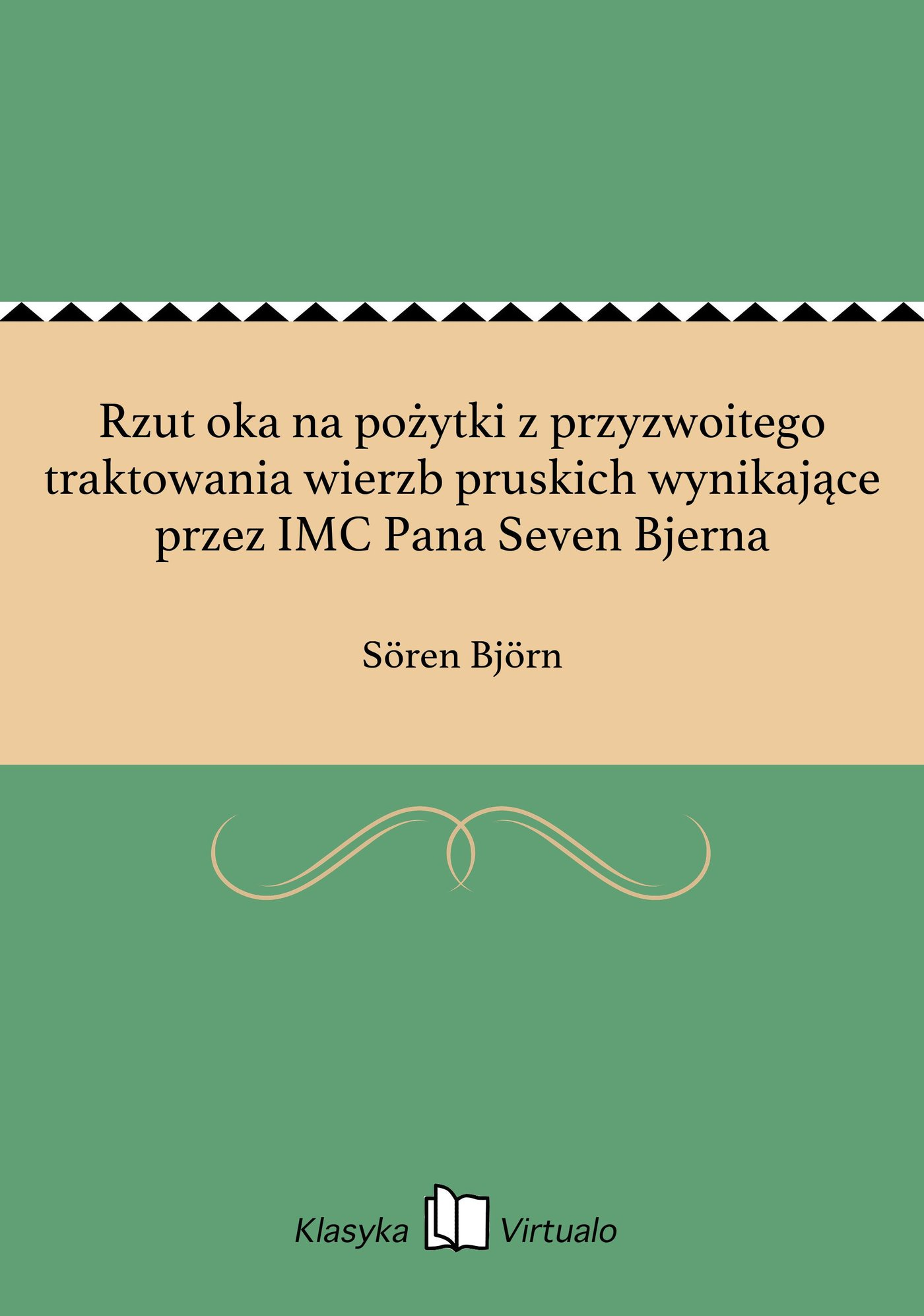 Rzut oka na pożytki z przyzwoitego traktowania wierzb pruskich wynikające przez IMC Pana Seven Bjerna - Ebook (Książka EPUB) do pobrania w formacie EPUB