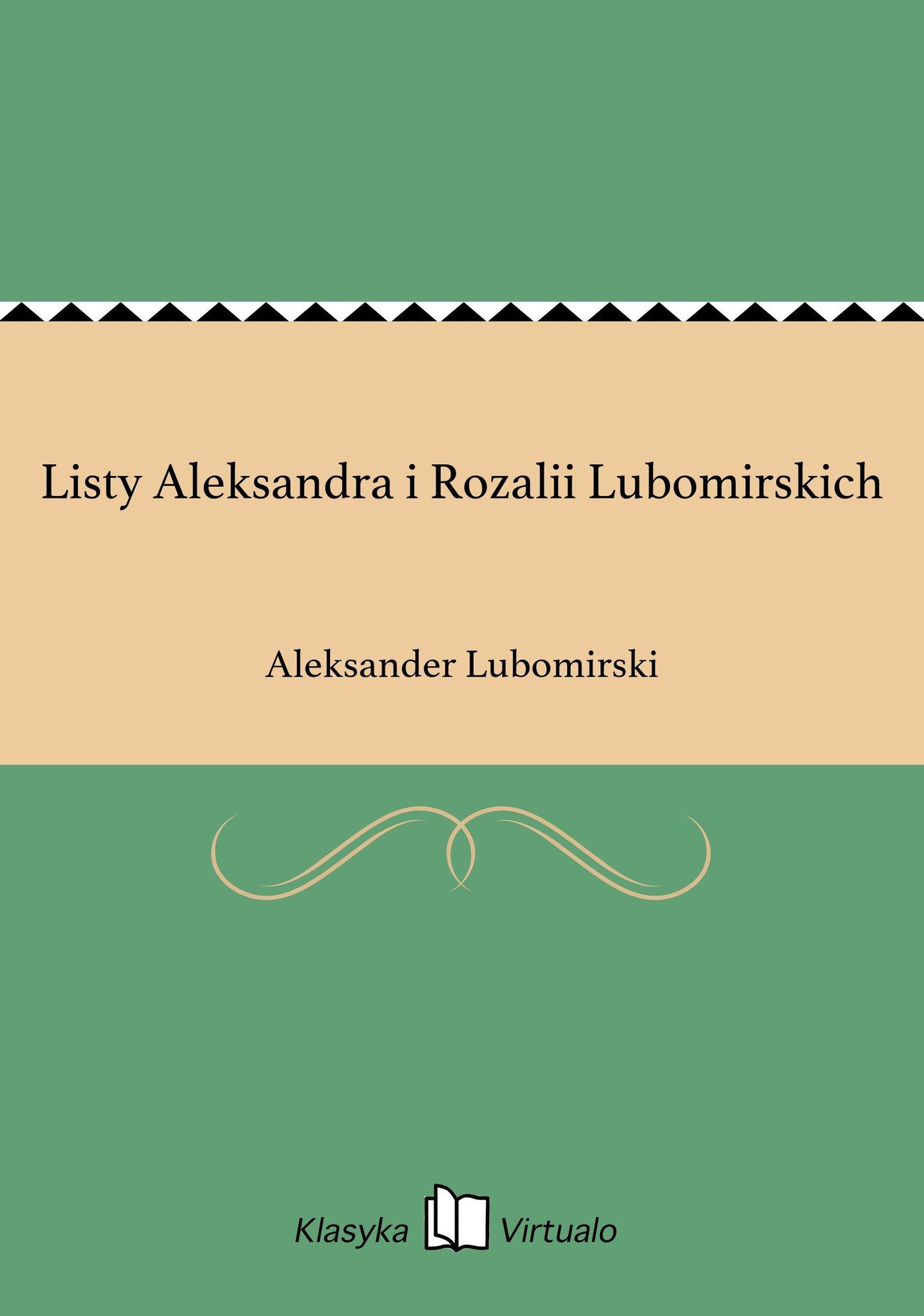 Listy Aleksandra i Rozalii Lubomirskich - Ebook (Książka EPUB) do pobrania w formacie EPUB