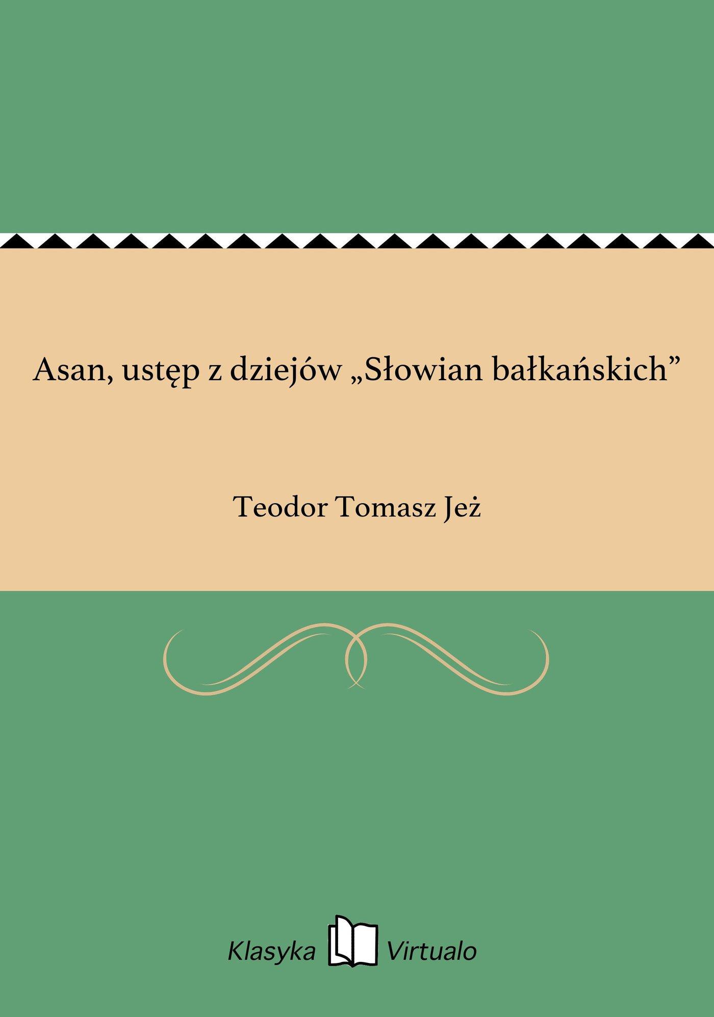 """Asan, ustęp z dziejów """"Słowian bałkańskich"""" - Ebook (Książka EPUB) do pobrania w formacie EPUB"""
