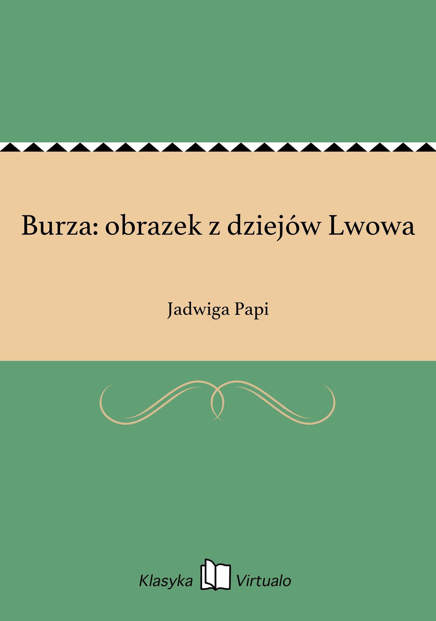 Burza: obrazek z dziejów Lwowa - Ebook (Książka EPUB) do pobrania w formacie EPUB