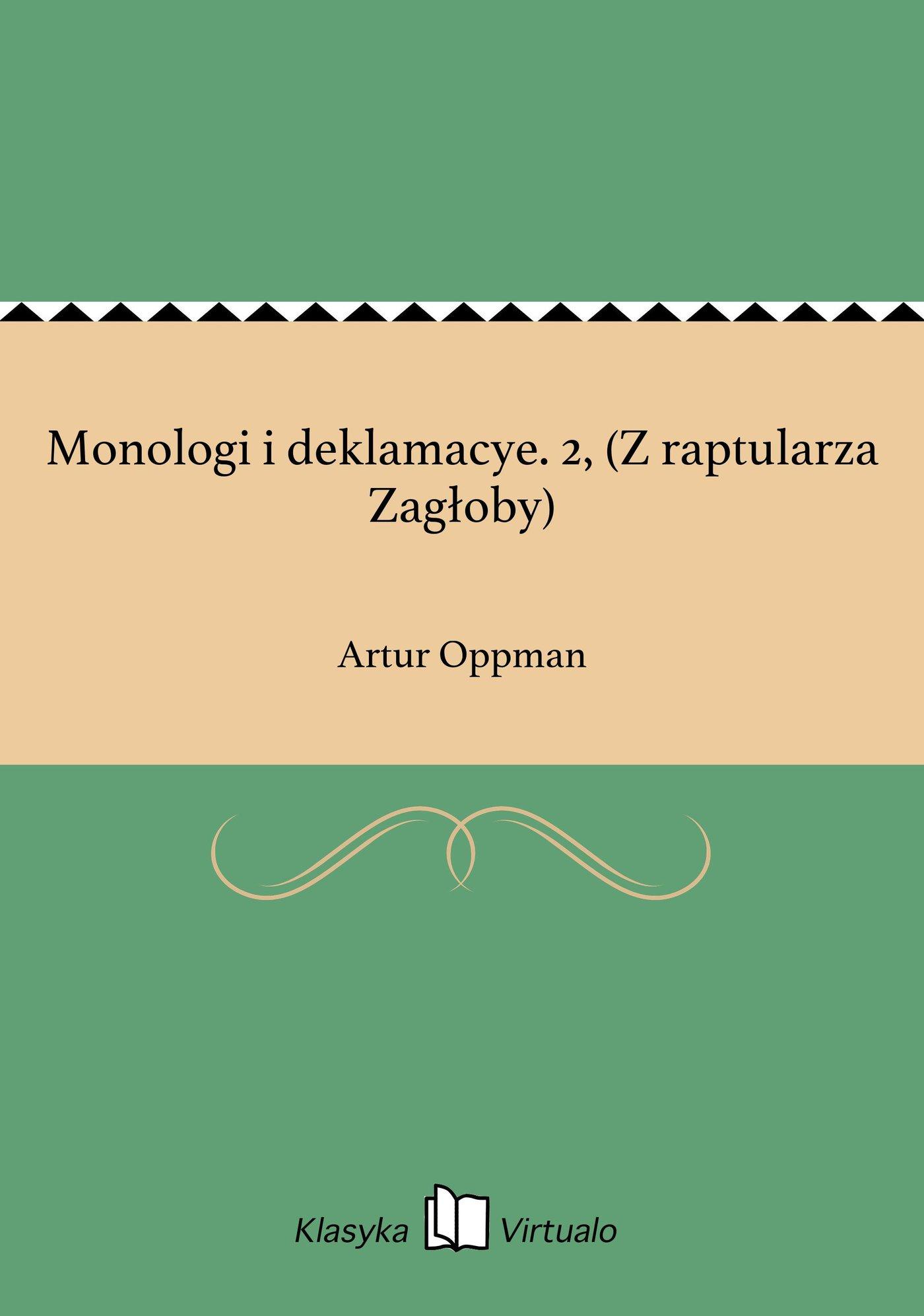 Monologi i deklamacye. 2, (Z raptularza Zagłoby) - Ebook (Książka EPUB) do pobrania w formacie EPUB