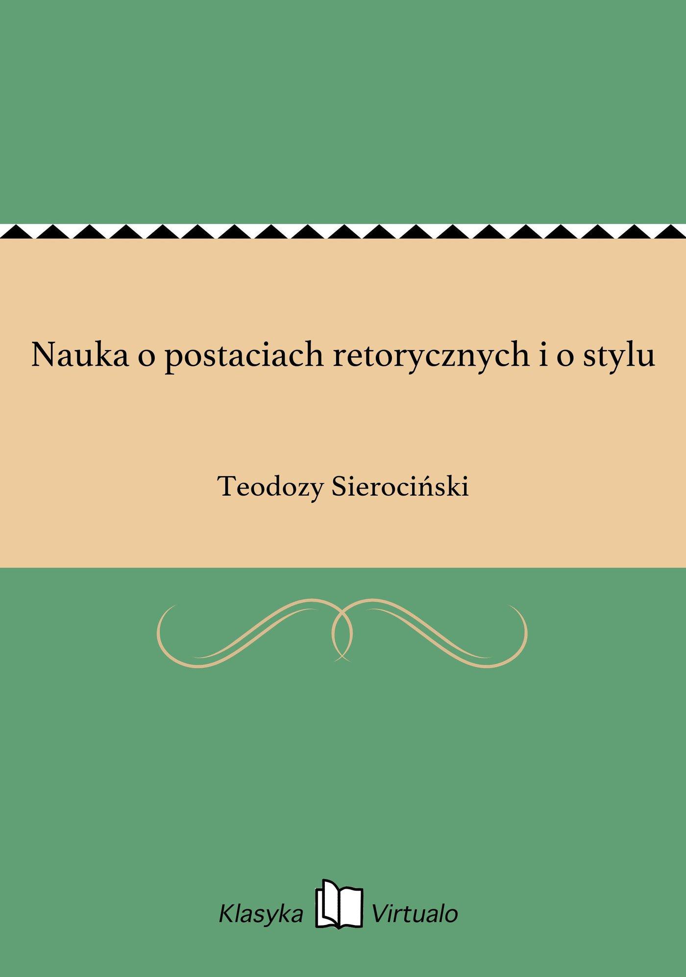 Nauka o postaciach retorycznych i o stylu - Ebook (Książka EPUB) do pobrania w formacie EPUB