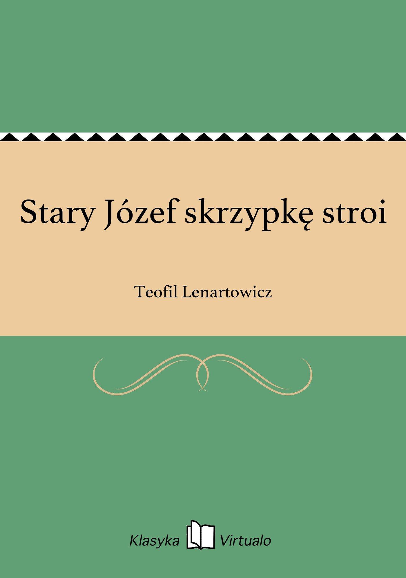 Stary Józef skrzypkę stroi - Ebook (Książka EPUB) do pobrania w formacie EPUB