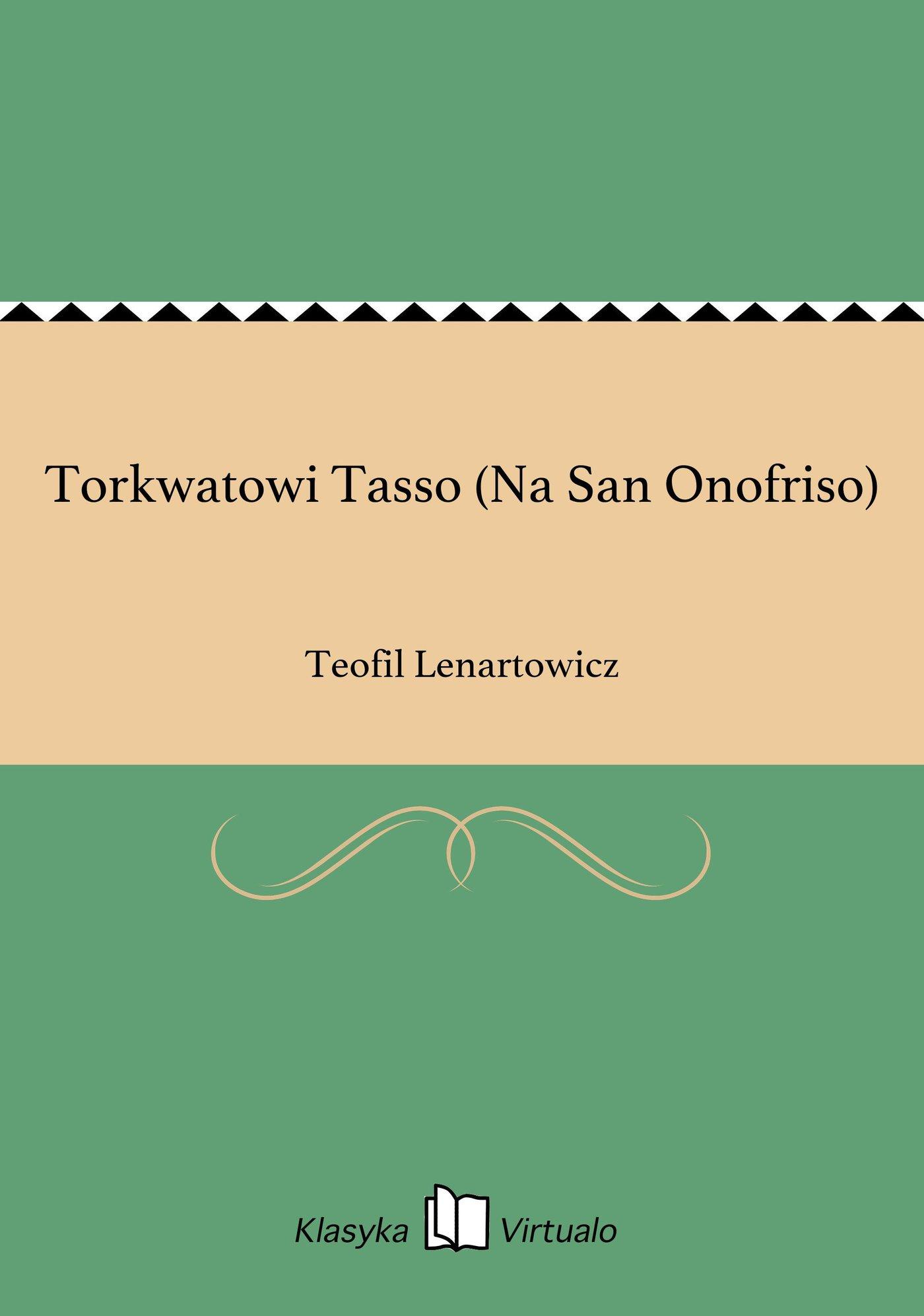 Torkwatowi Tasso (Na San Onofriso) - Ebook (Książka EPUB) do pobrania w formacie EPUB